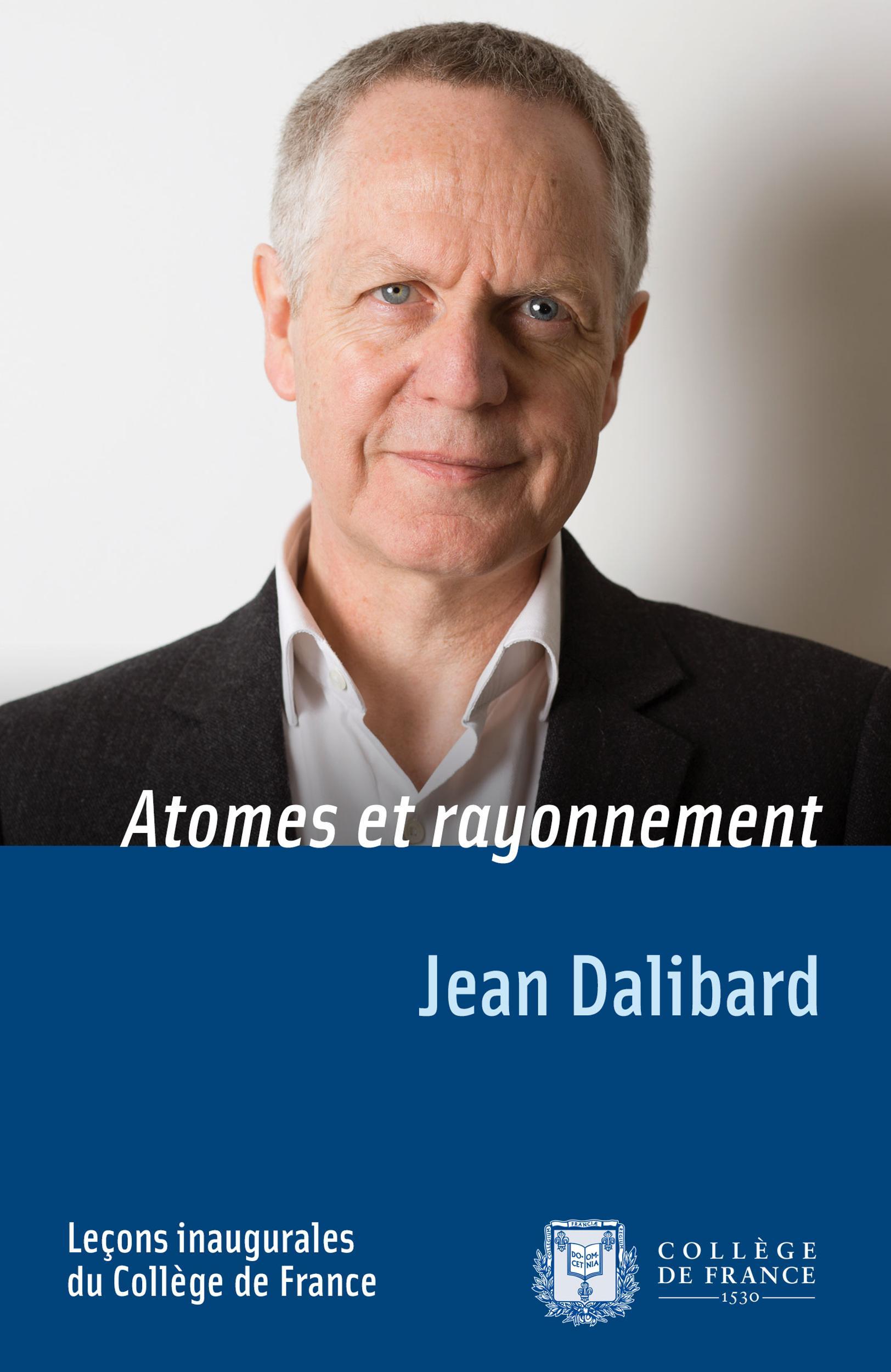 Atomes et rayonnement, LEÇON INAUGURALE PRONONCÉE LE JEUDI 18AVRIL2013