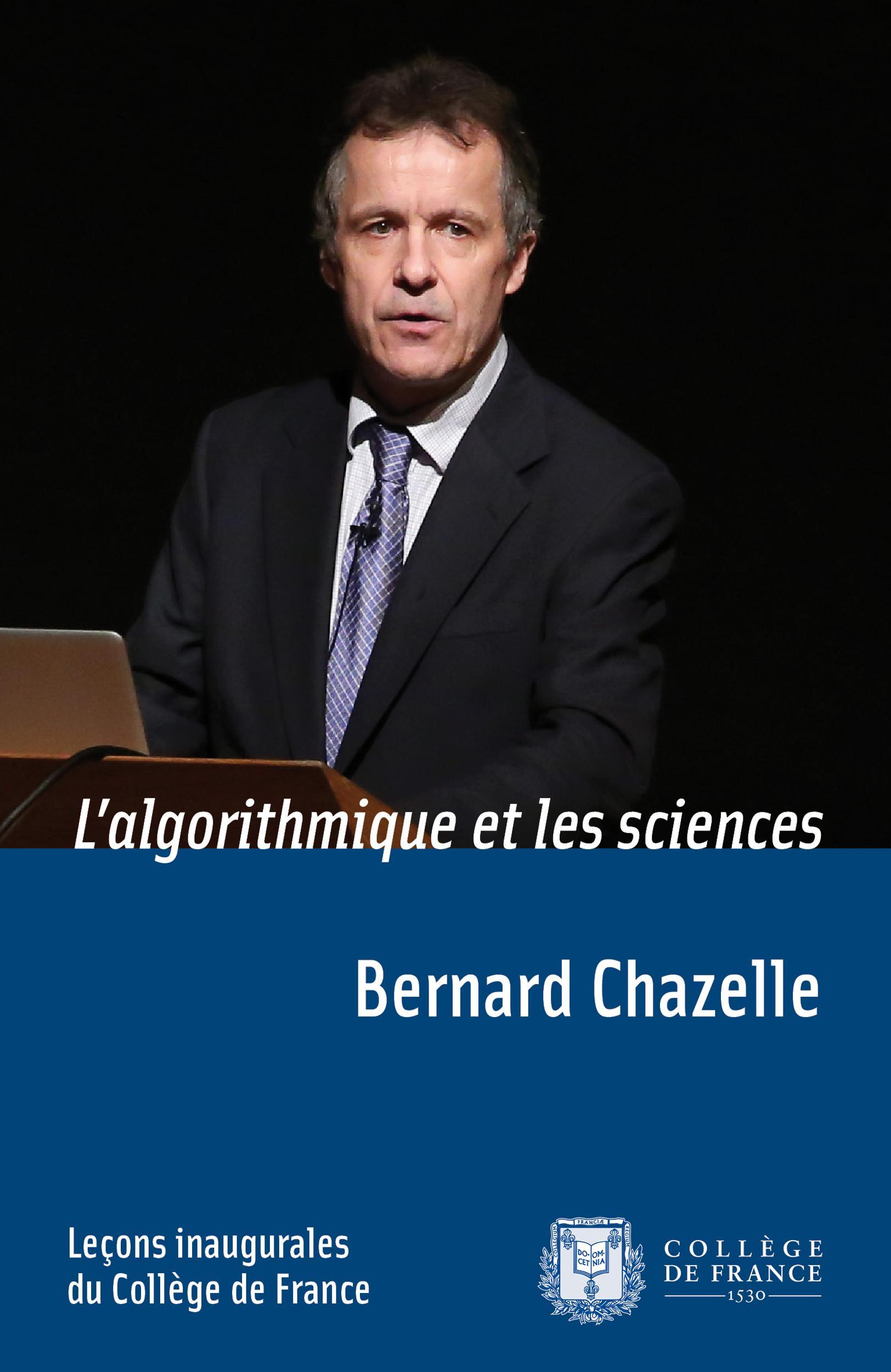 L'algorithmique et les sciences, LEÇON INAUGURALE PRONONCÉE LE JEUDI 18OCTOBRE2012