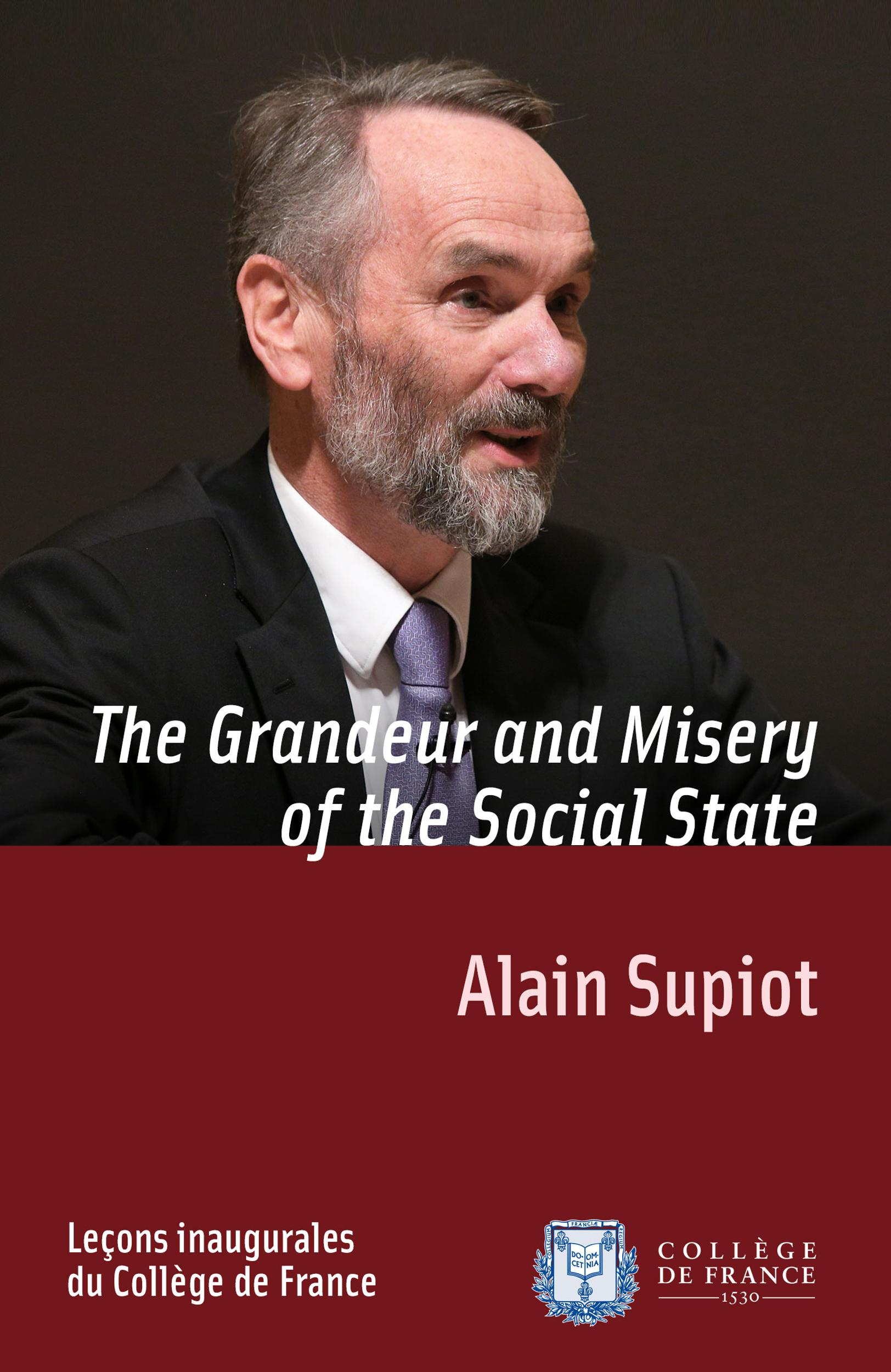 The Grandeur and Misery of the Social State, INAUGURAL LECTURE DELIVERED ON THURSDAY 29NOVEMBER2012
