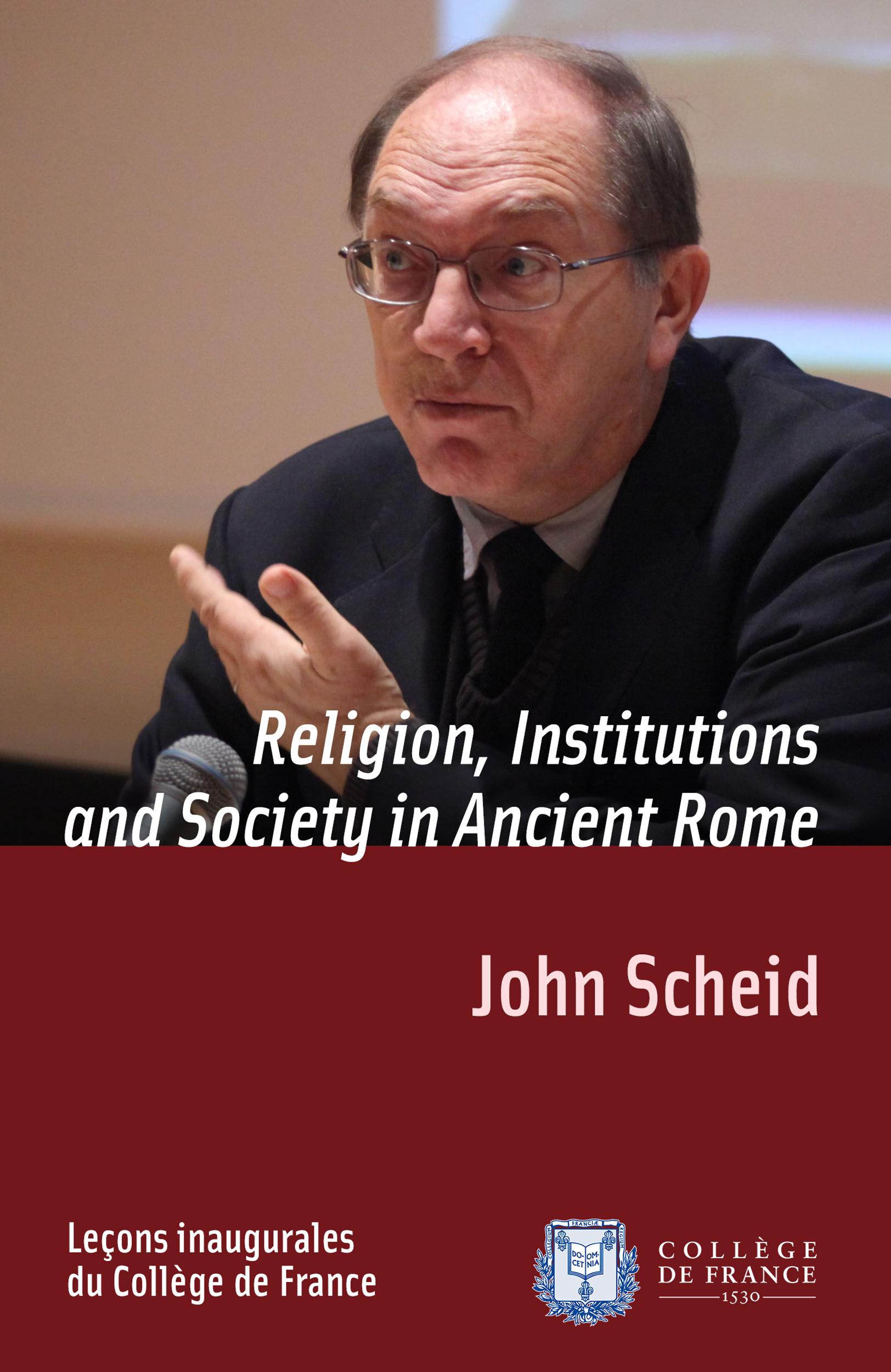 Religion, Institutions and Society in Ancient Rome, INAUGURAL LECTURE DELIVERED ON THURSDAY 7FEBRUARY2002