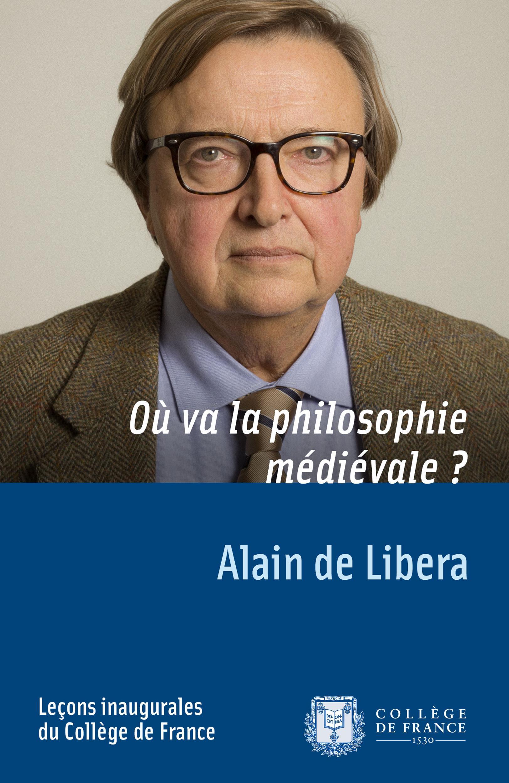 Où va la philosophie médiévale?, LEÇON INAUGURALE PRONONCÉE LE JEUDI 13FÉVRIER2014