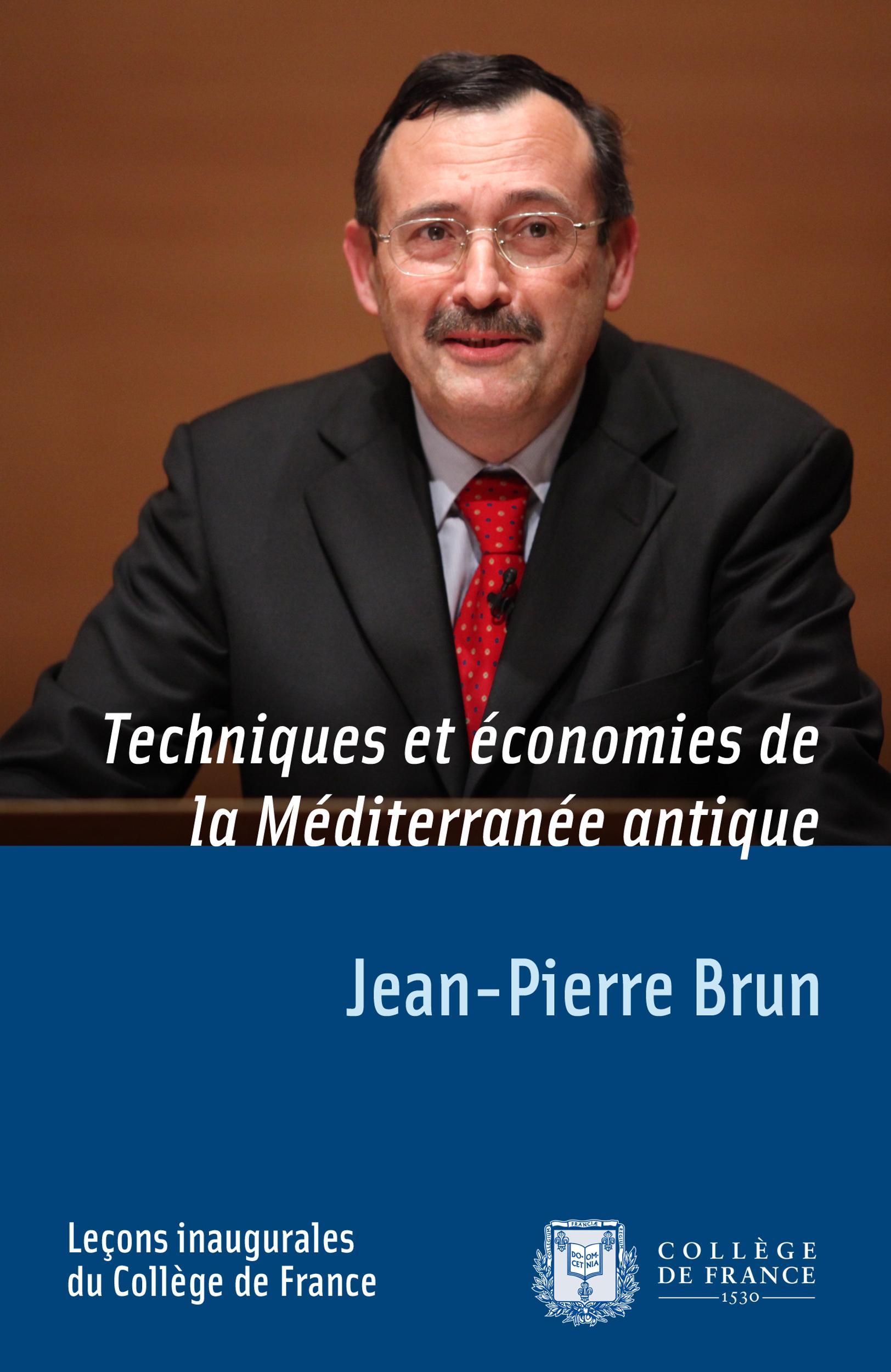 Techniques et économies de la Méditerranée antique, LEÇON INAUGURALE PRONONCÉE LE JEUDI 5AVRIL2012