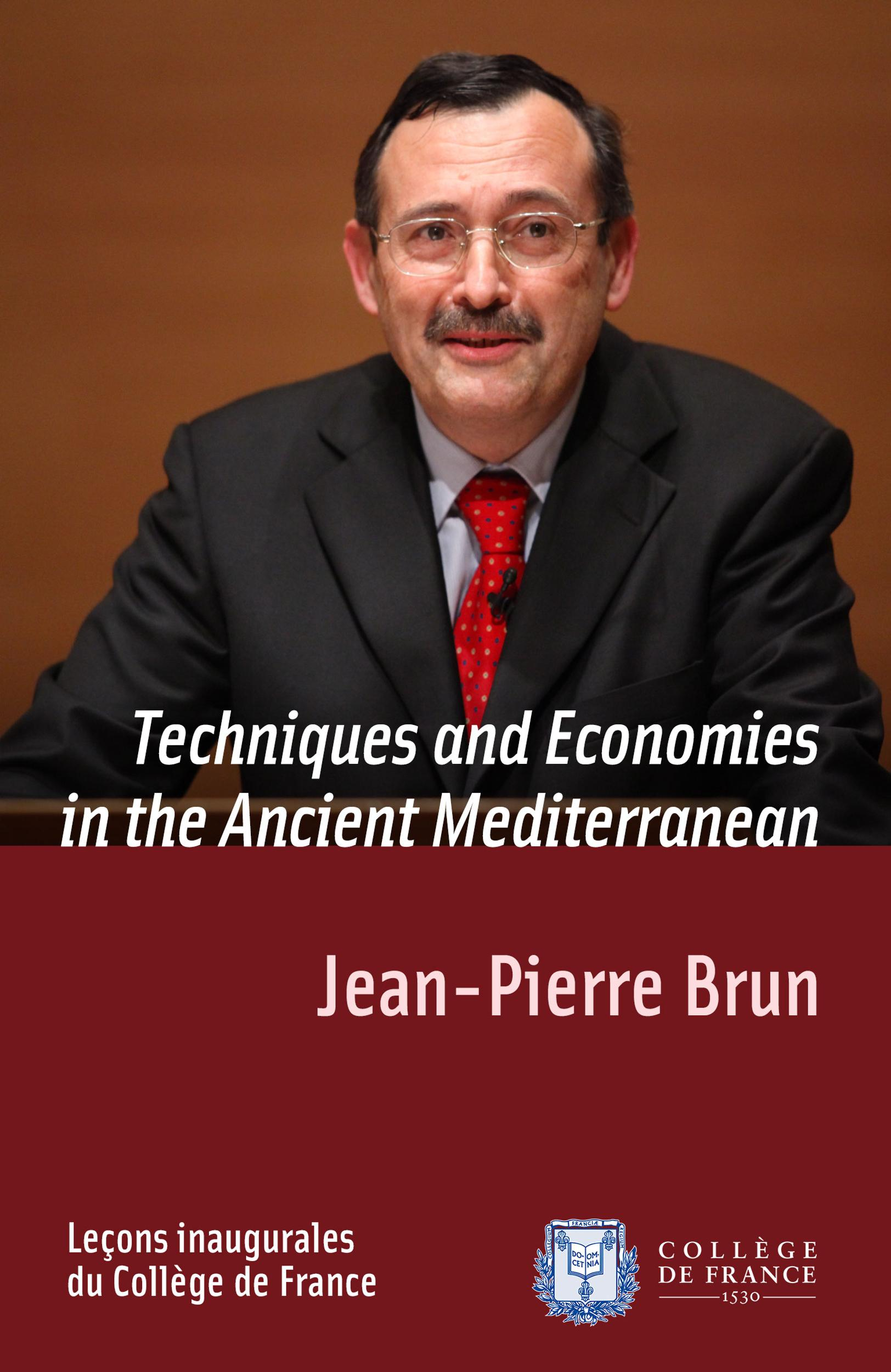 Techniques and Economies in the Ancient Mediterranean, INAUGURAL LECTURE DELIVERED ON THURSDAY 5 APRIL 2012