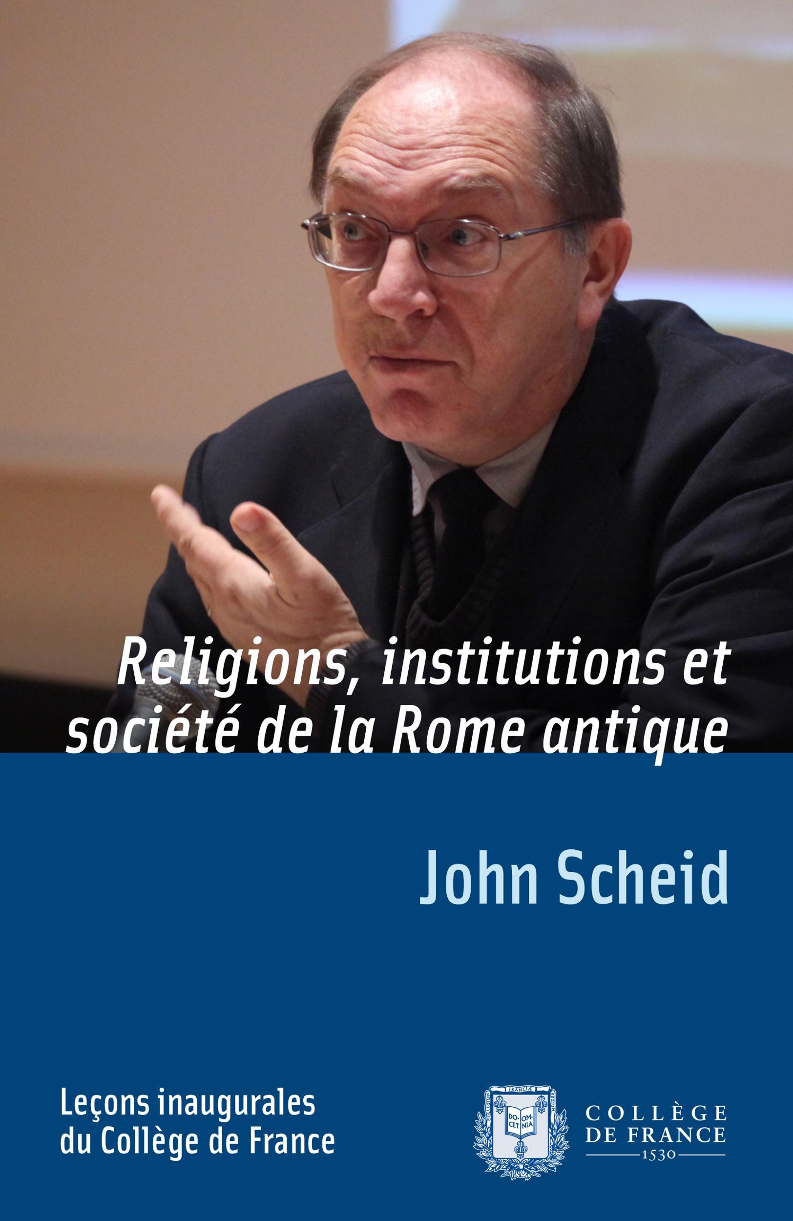 Religion, institutions et société de la Rome antique, LEÇON INAUGURALE PRONONCÉE LE JEUDI 7FÉVRIER2002