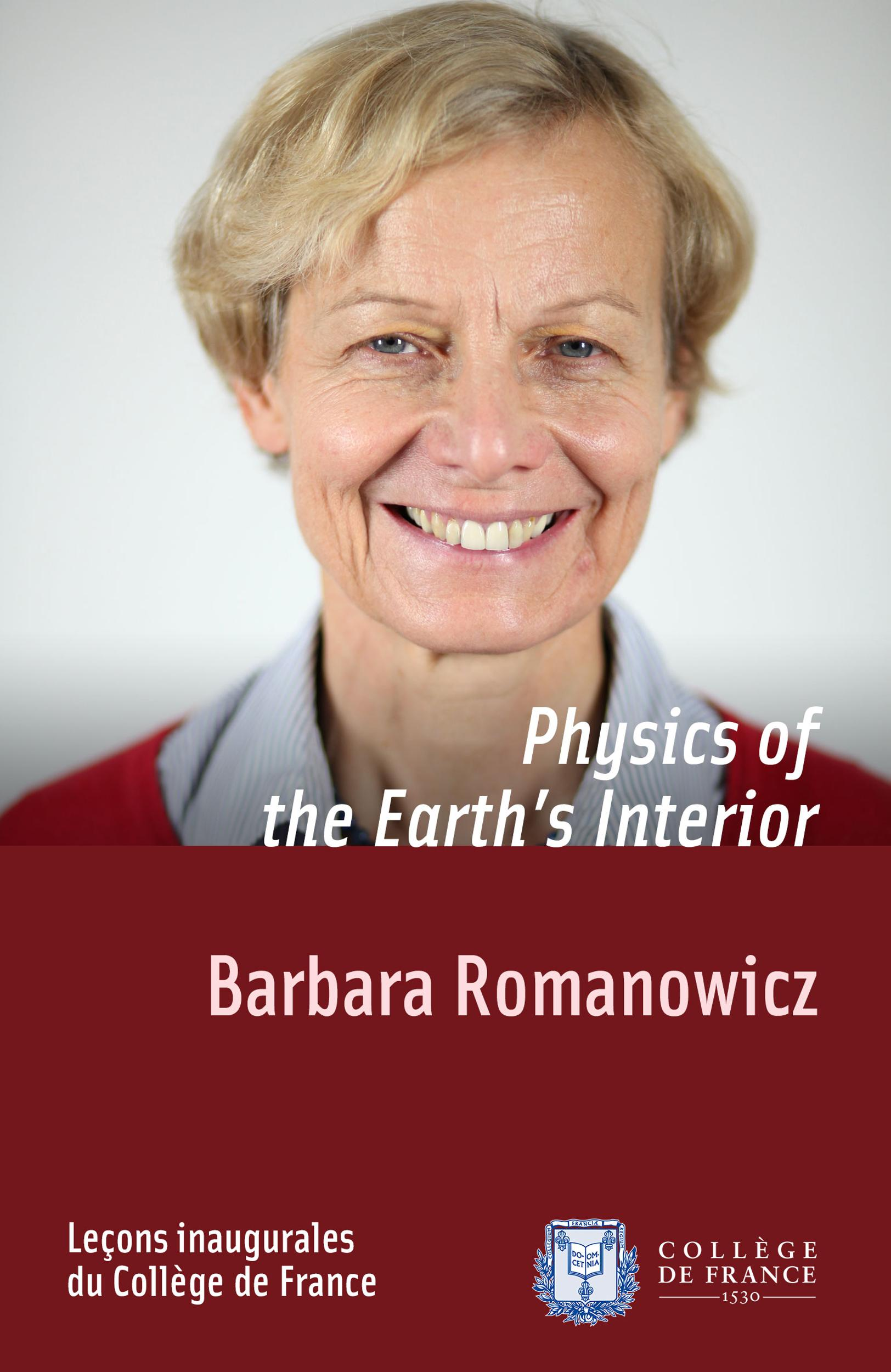 Physics of the Earth's Interior, INAUGURAL LECTURE DELIVERED ON THURSDAY 6 OCTOBER 2011