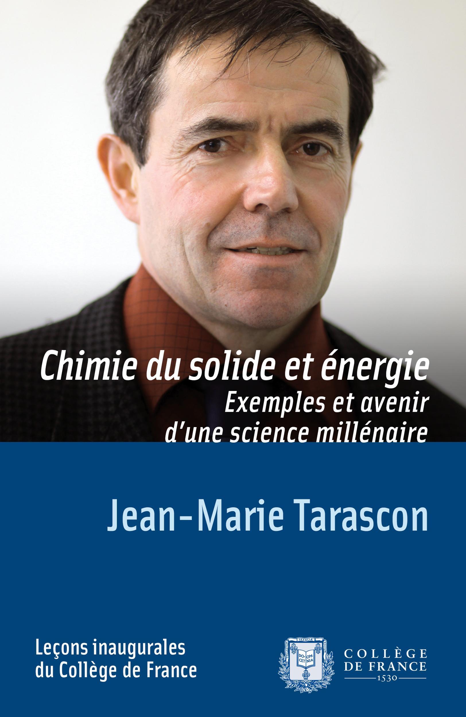 Chimie du solide et énergie. Exemples et avenir d'une science millénaire, LEÇON INAUGURALE PRONONCÉE LE JEUDI 23JANVIER2014