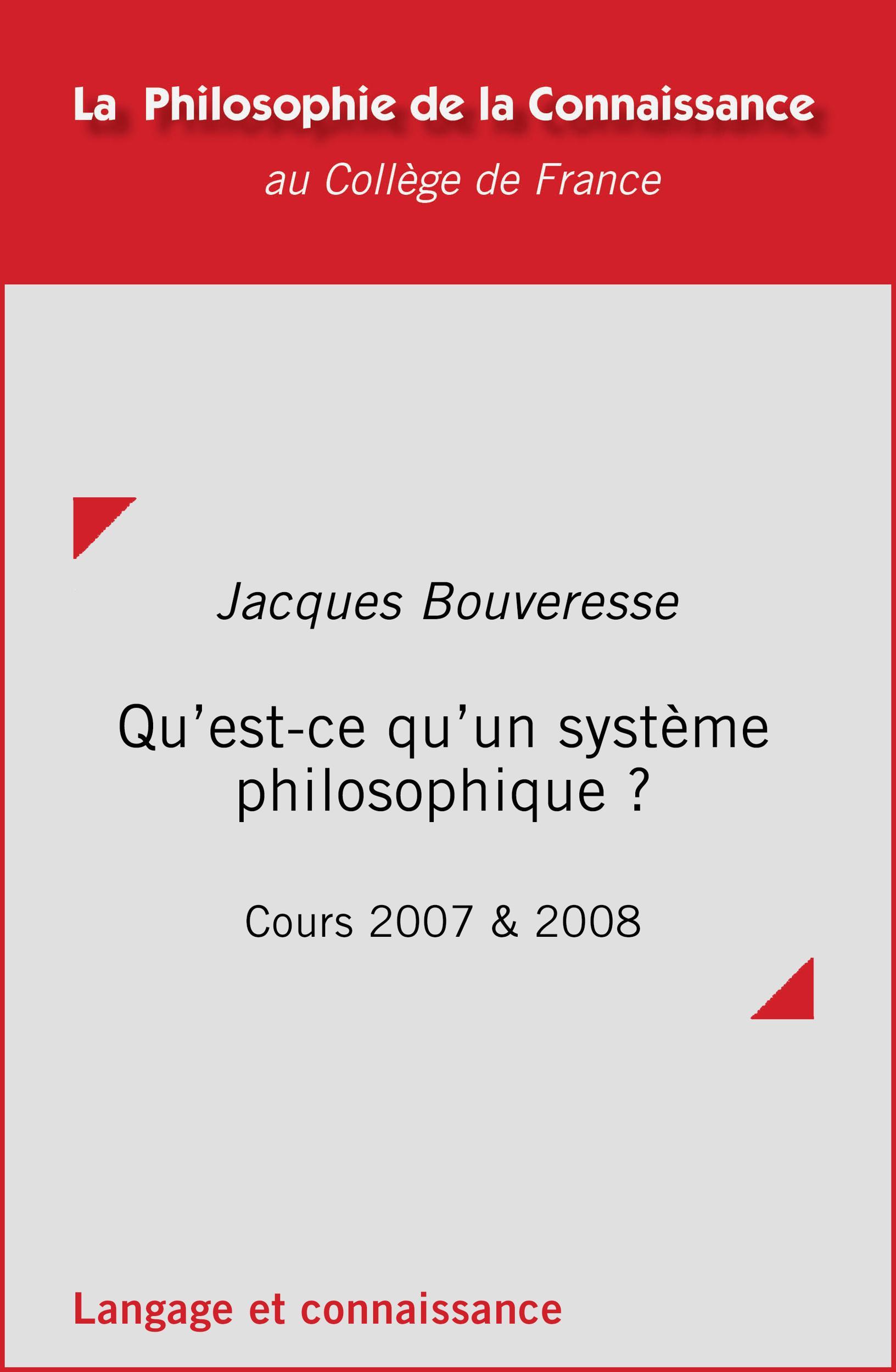 Qu'est-ce qu'un système philosophique?, COURS 2007 ET 2008