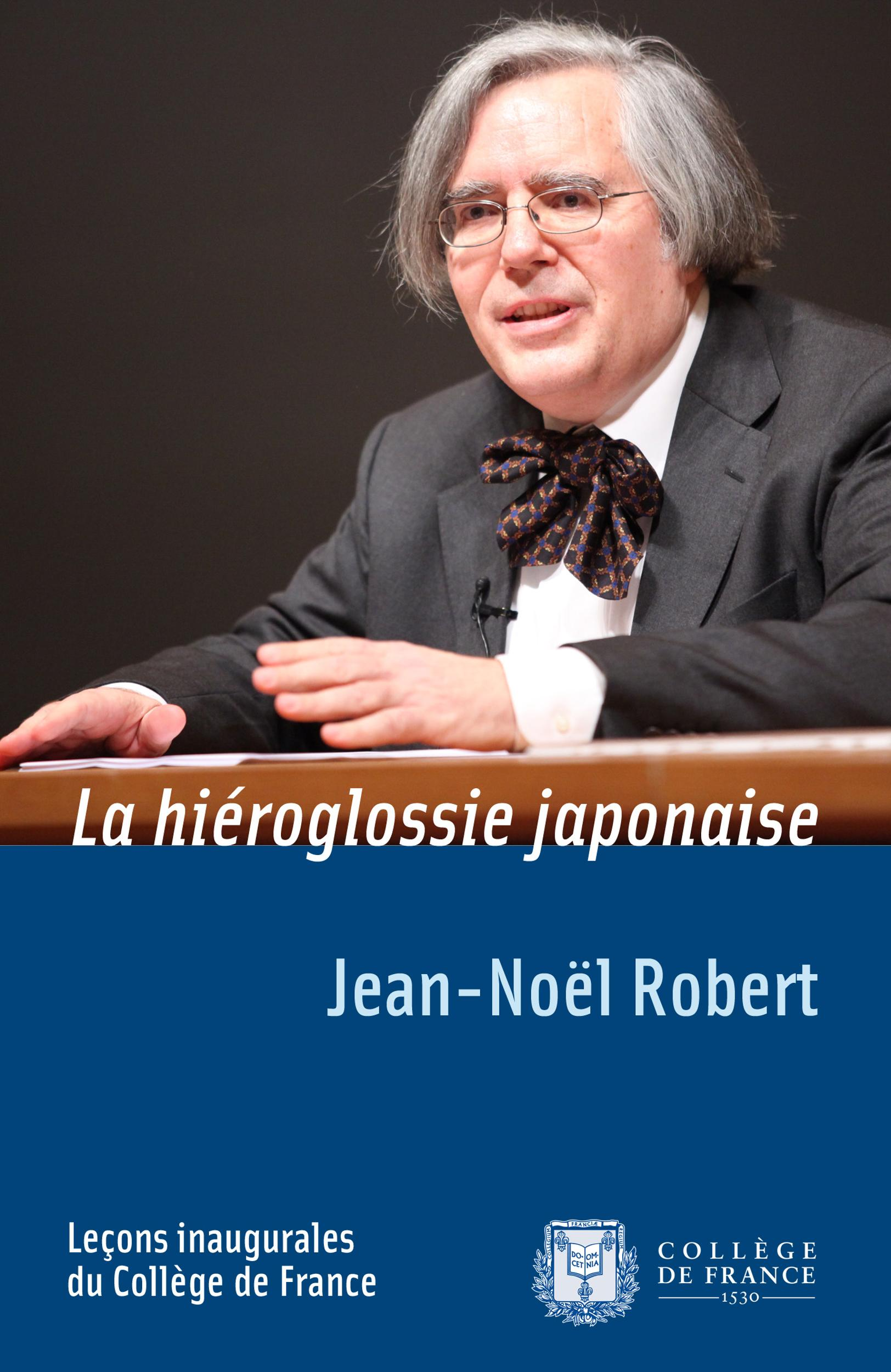 La hiéroglossie japonaise, LEÇON INAUGURALE PRONONCÉE LE JEUDI 2FÉVRIER2012