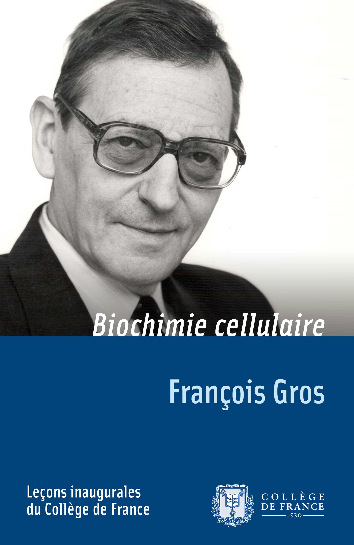 Biochimie cellulaire, LEÇON INAUGURALE PRONONCÉE LE MARDI 15 JANVIER 1974
