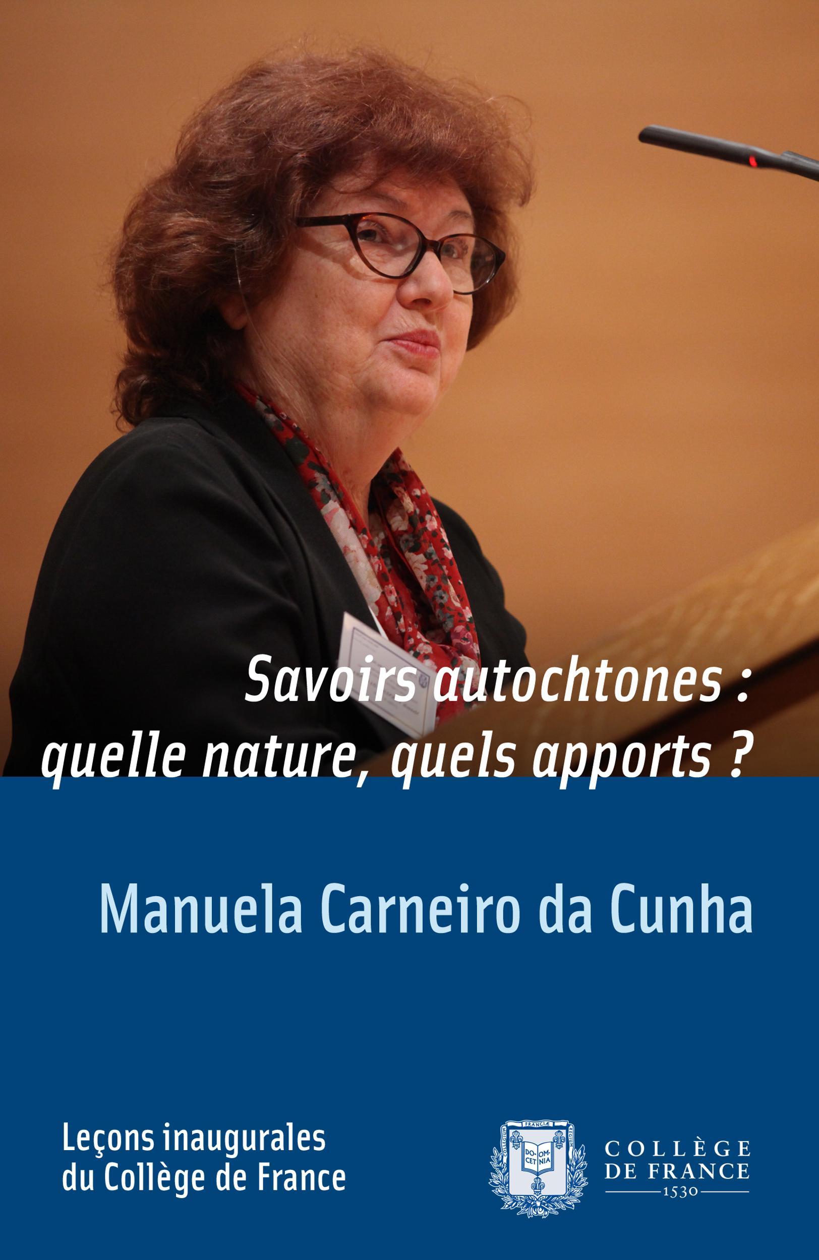 Savoirs autochtones: quelle nature, quels apports?, LEÇON INAUGURALE PRONONCÉE LE JEUDI 22MARS2012
