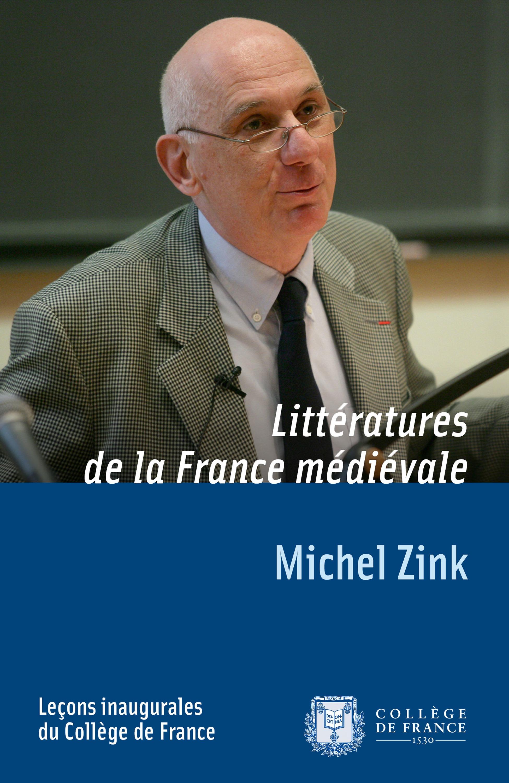 Littératures de la France médiévale, LEÇON INAUGURALE PRONONCÉE LE VENDREDI 24MARS1995