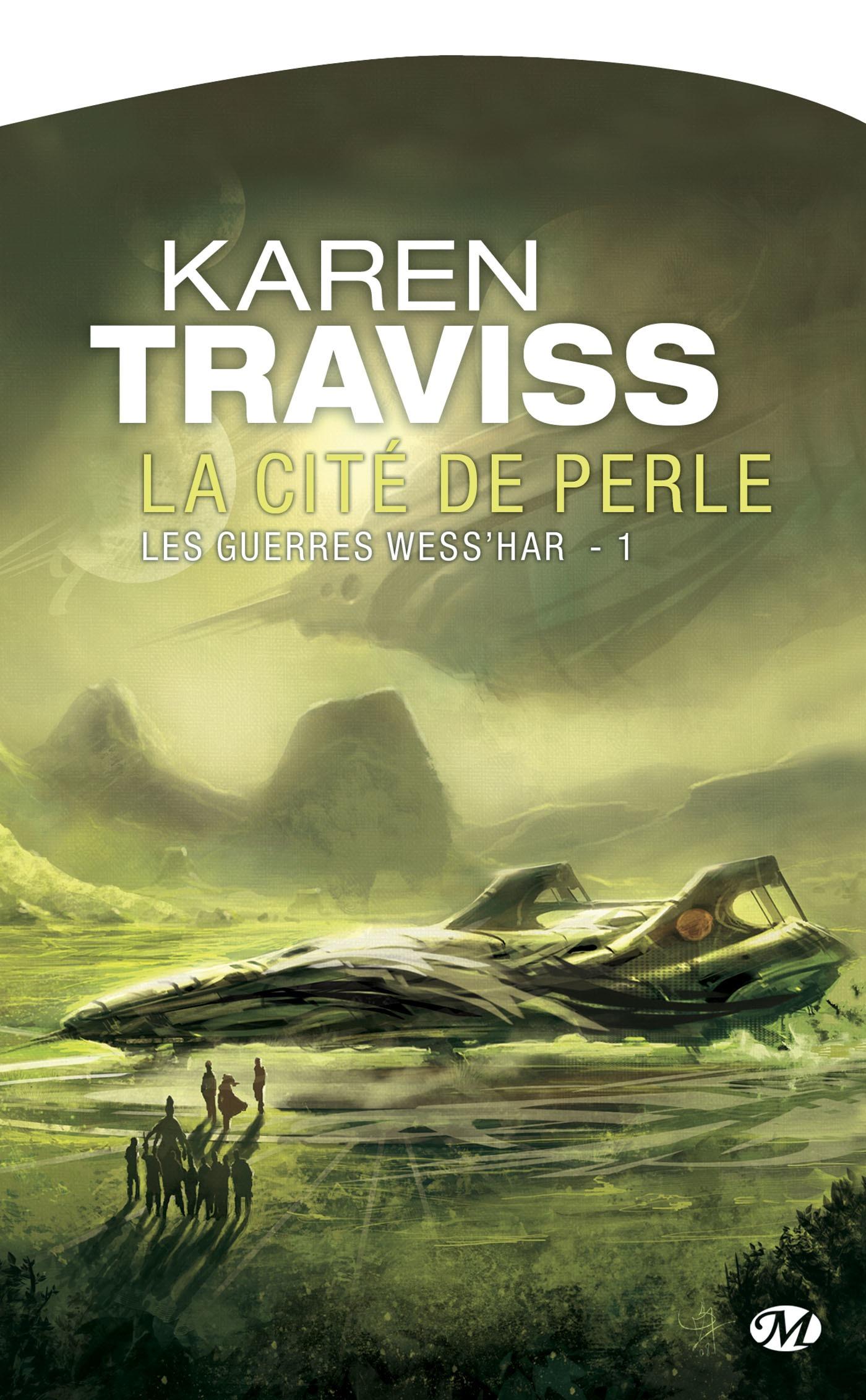 La Cité de Perle, LES GUERRES WESS'HAR, T1