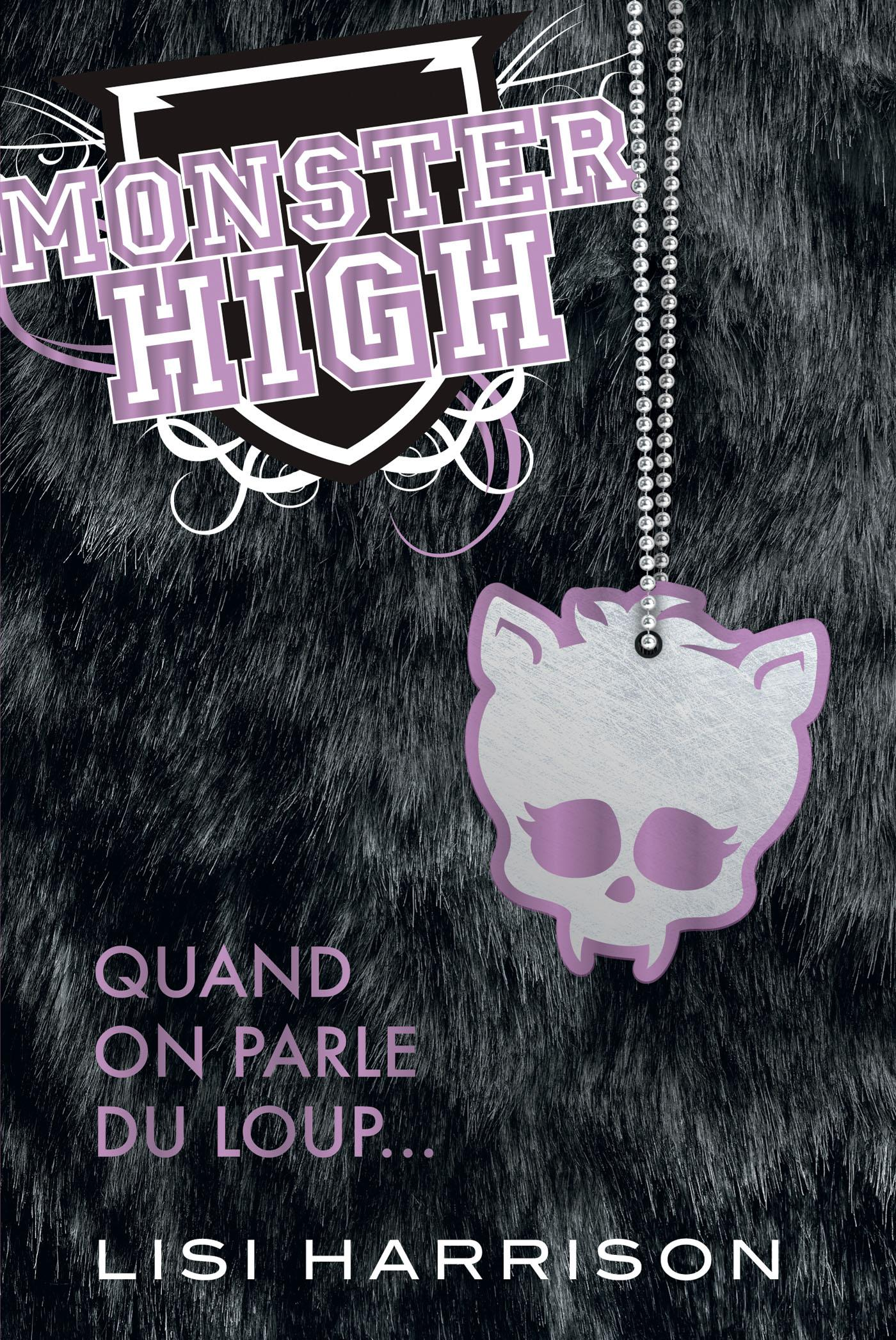 Quand on parle du loup..., MONSTER HIGH, T3