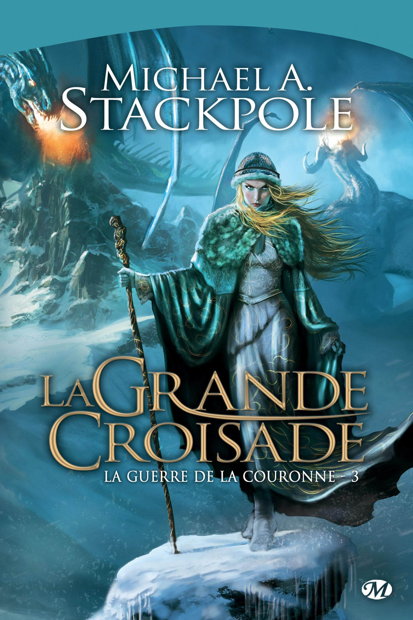 La Grande Croisade, LA GUERRE DE LA COURONNE, T3