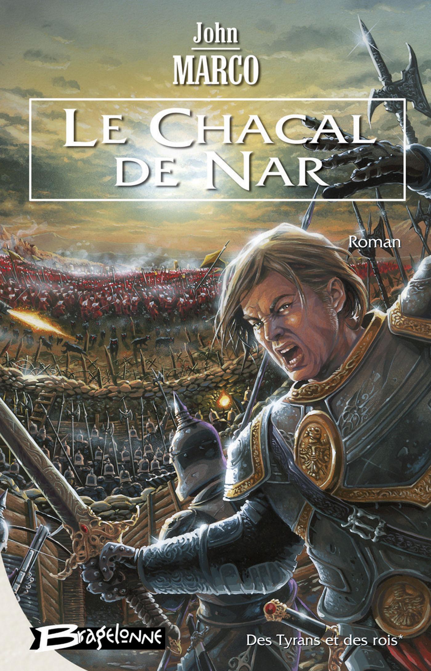Le Chacal de Nar, DES TYRANS ET DES ROIS, T1
