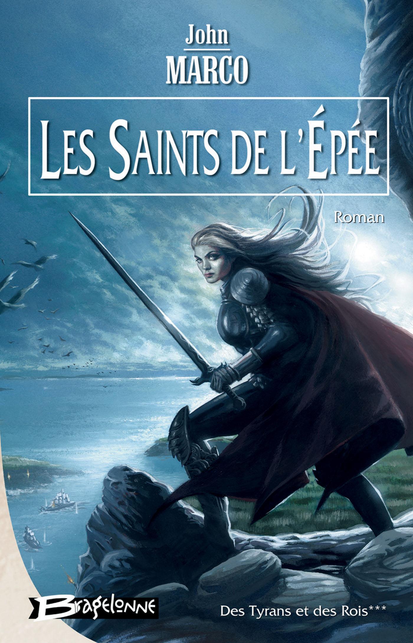 Les Saints de l'Épée, DES TYRANS ET DES ROIS, T3