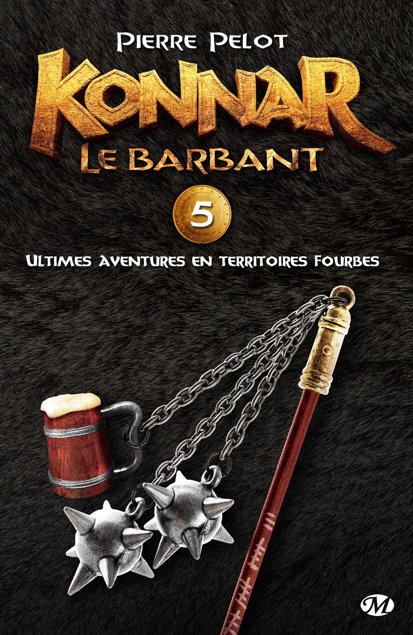Ultimes aventures en territoires fourbes, KONNAR LE BARBANT, T5