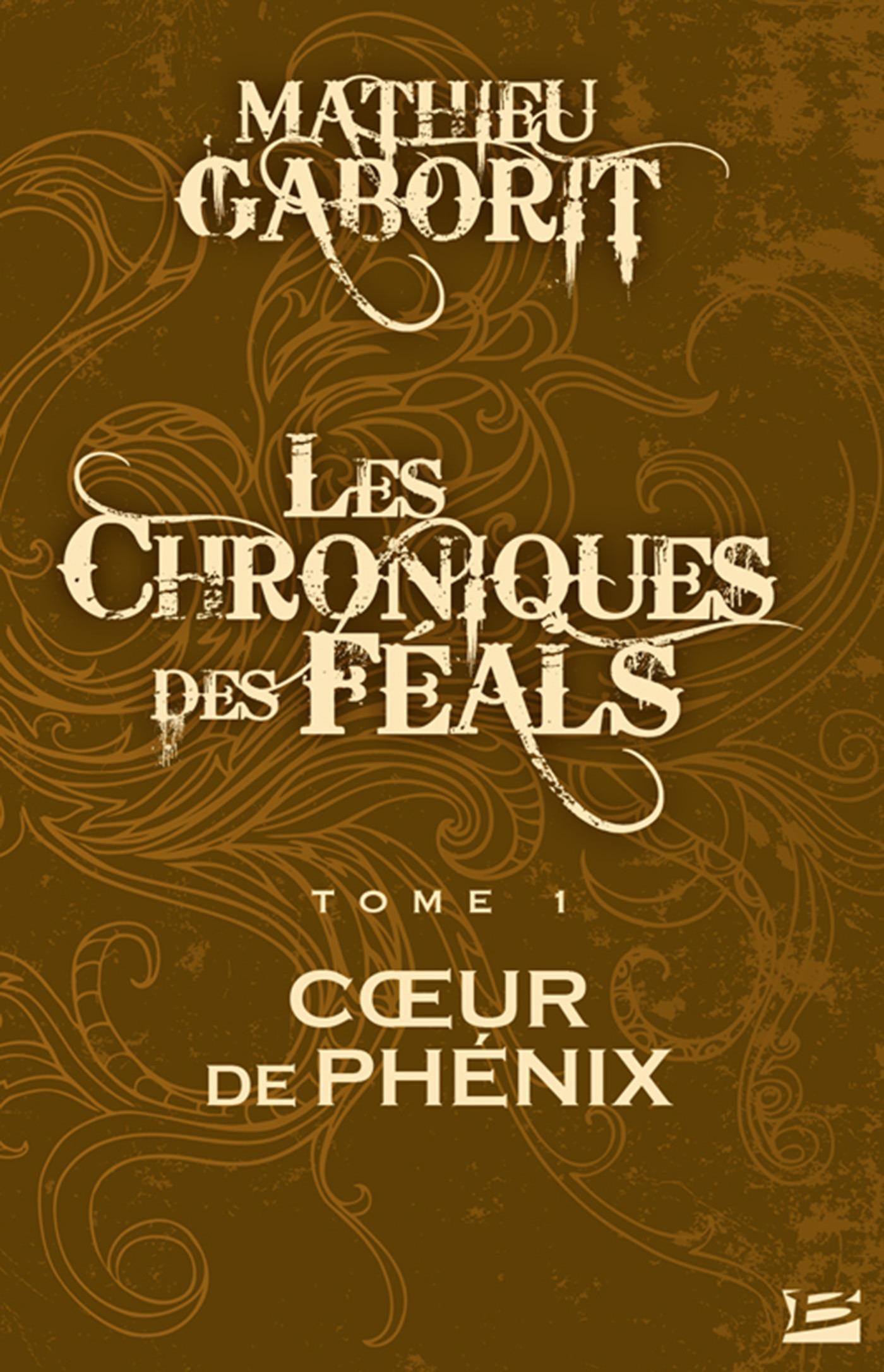 Coeur de Phénix, LES CHRONIQUES DES FÉALS, T1