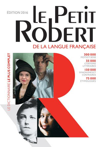 LE PETIT ROBERT DE LA LANGUE FRANCAISE 2016