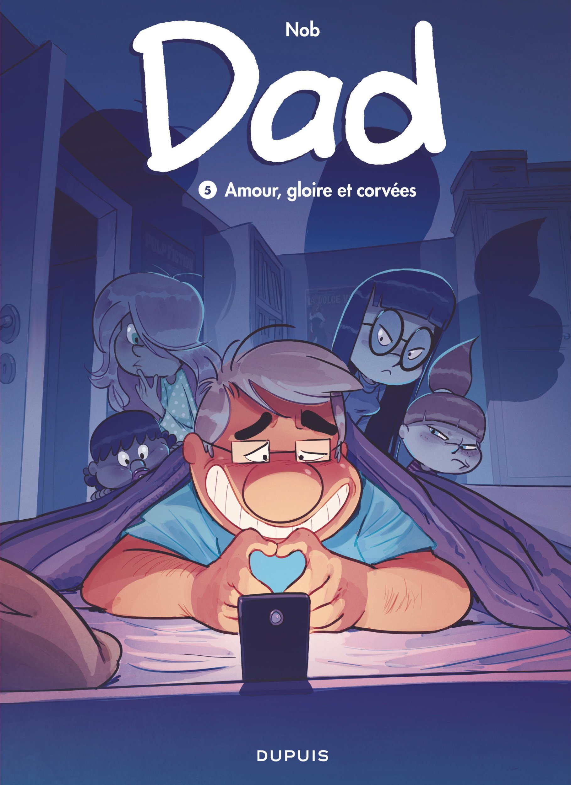 DAD - TOME 5 - AMOUR, GLOIRE ET CORVEES