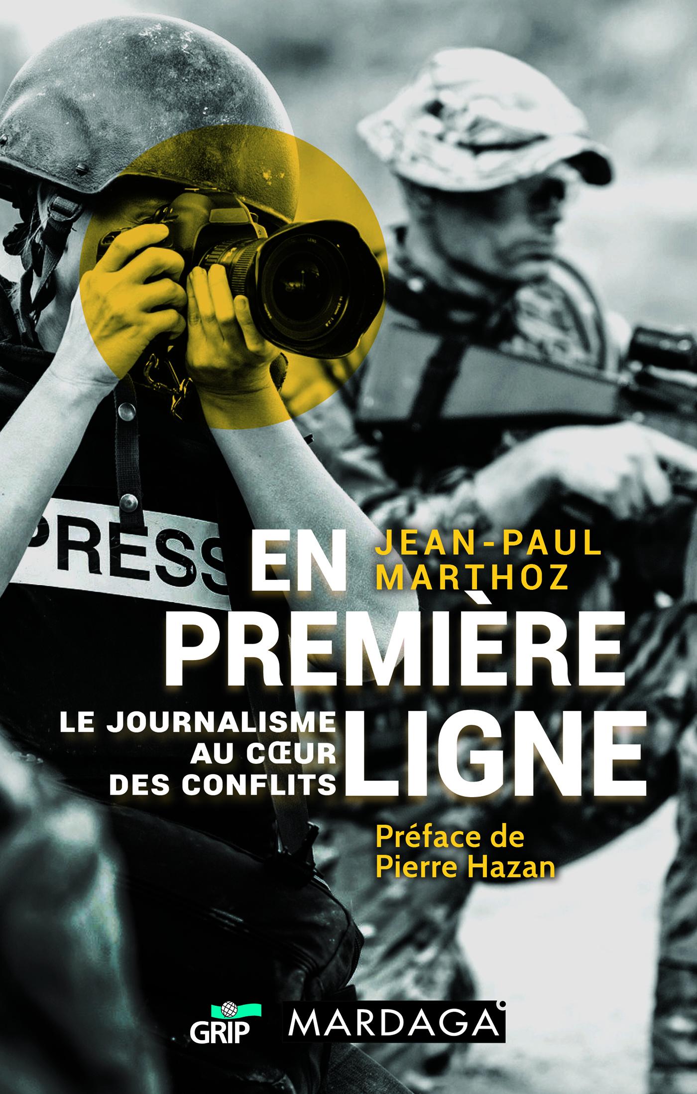 EN PREMIERE LIGNE - LE JOURNALISME AU COEUR DES CONFLITS