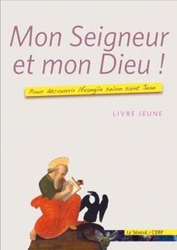 MON SEIGNEUR ET MON DIEU ! - LIVRE JEUNE