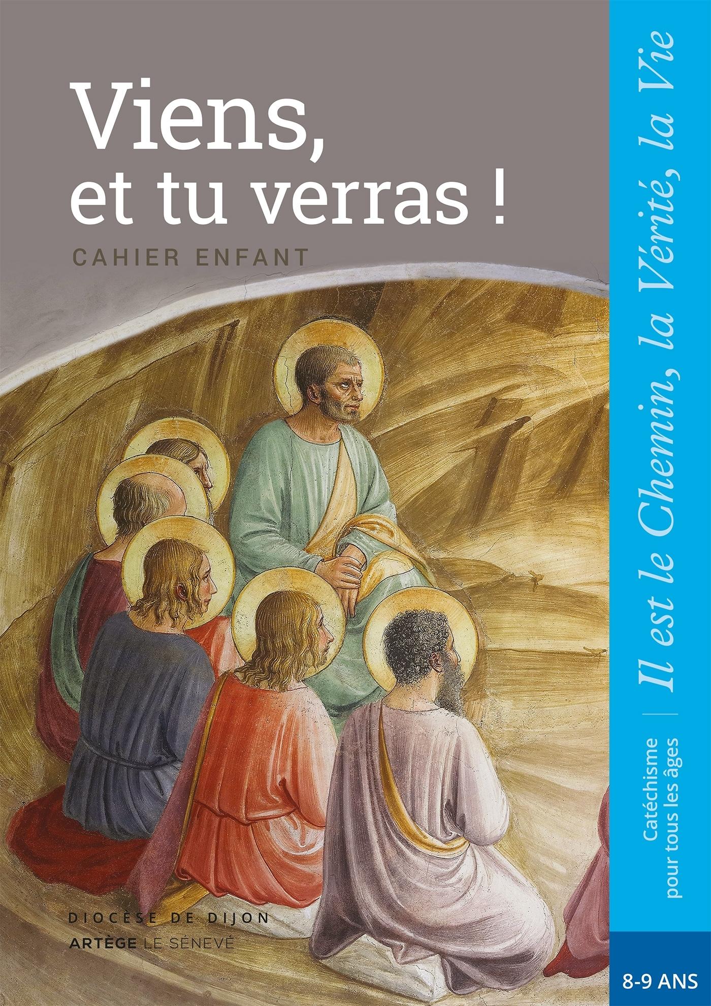 VIENS, ET TU VERRAS ! - ENFANT - CE2 - COLLECTION IL EST LE CHEMIN, LA VERITE, LA VIE
