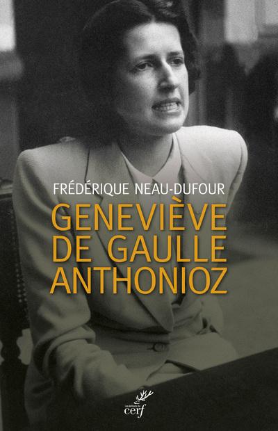 GENEVIEVE DE GAULLE ANTHONIOZ