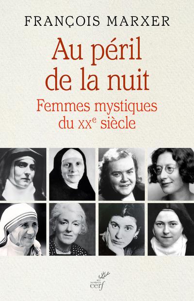 AU PERIL DE LA NUIT - FEMMES MYSTIQUES DU XXEME SIECLE