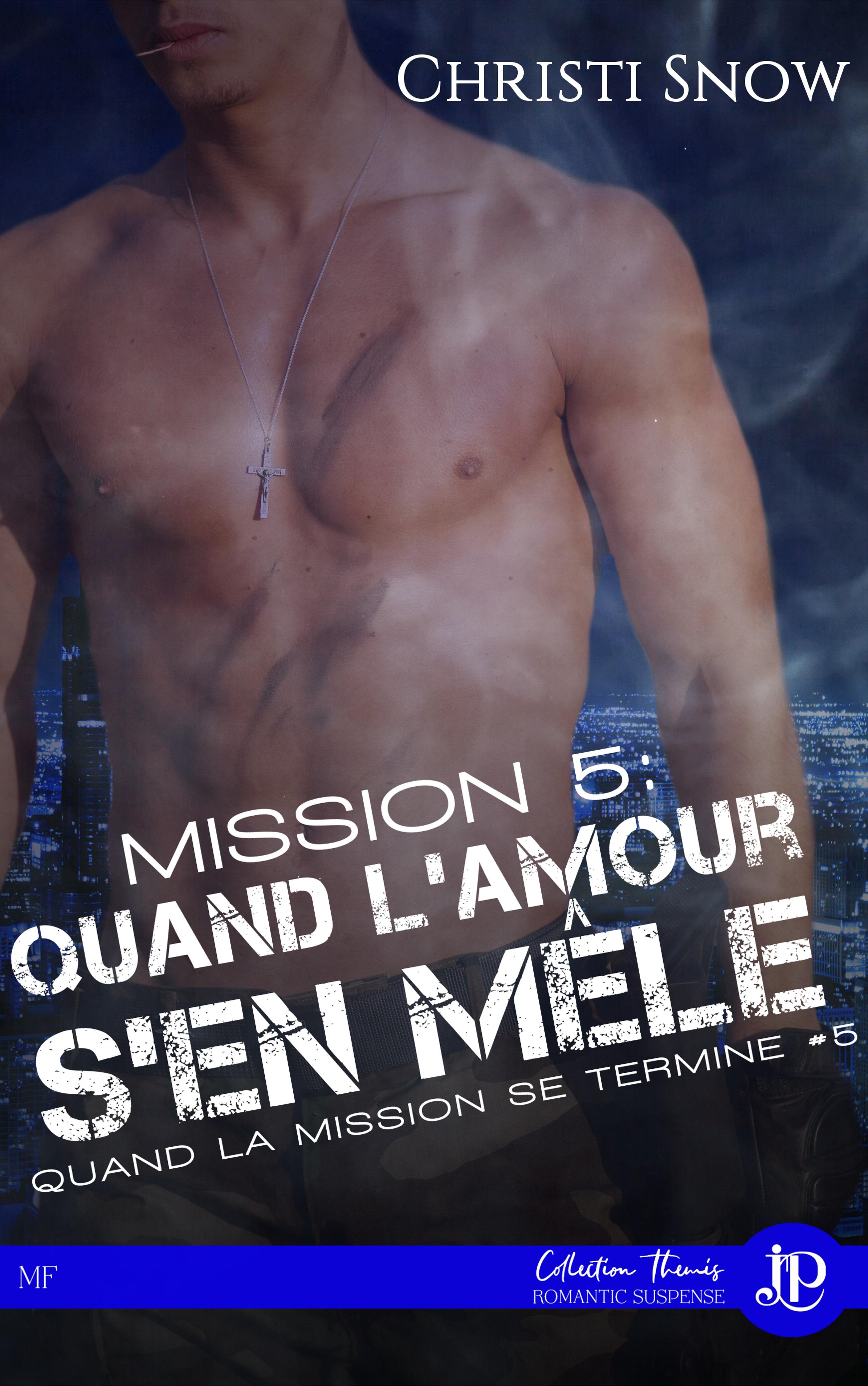 Mission 5 : Quand l'amour s'en mêle, QUAND LA MISSION SE TERMINE #5