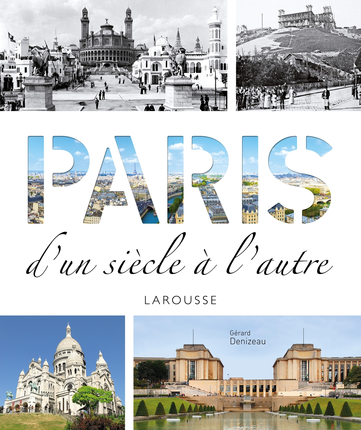 PARIS D'UN SIECLE A L'AUTRE