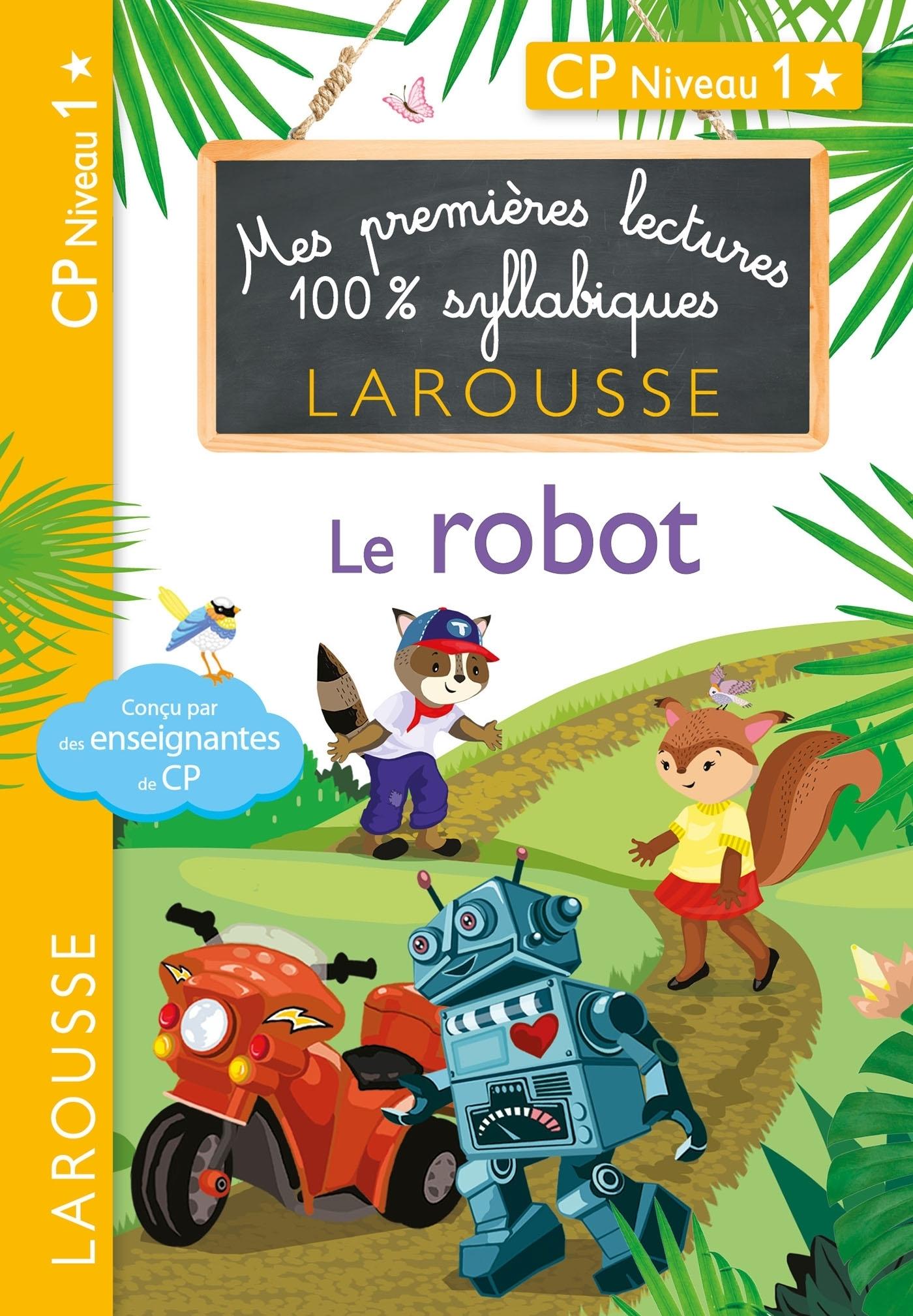 PREMIERES LECTURES 100 % SYLLABIQUES LAROUSSE - LE ROBOT