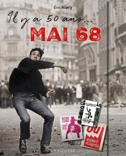 IL Y A 50 ANS : MAI 68 !