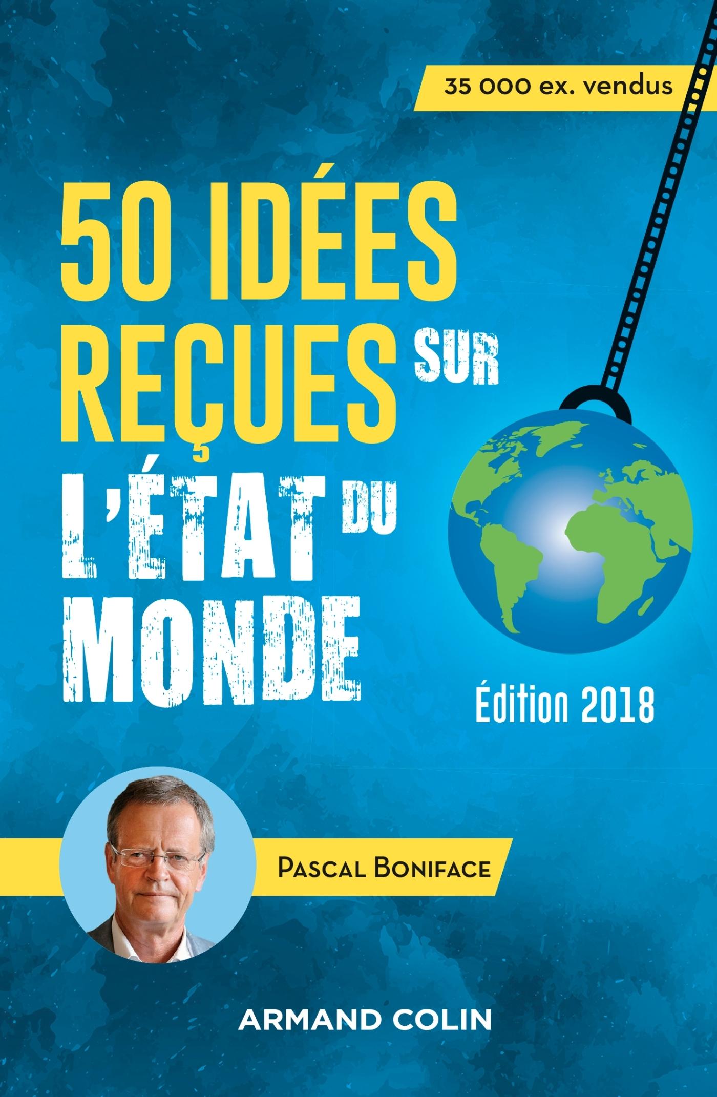 50 IDEES RECUES SUR L'ETAT DU MONDE - EDITION 2018