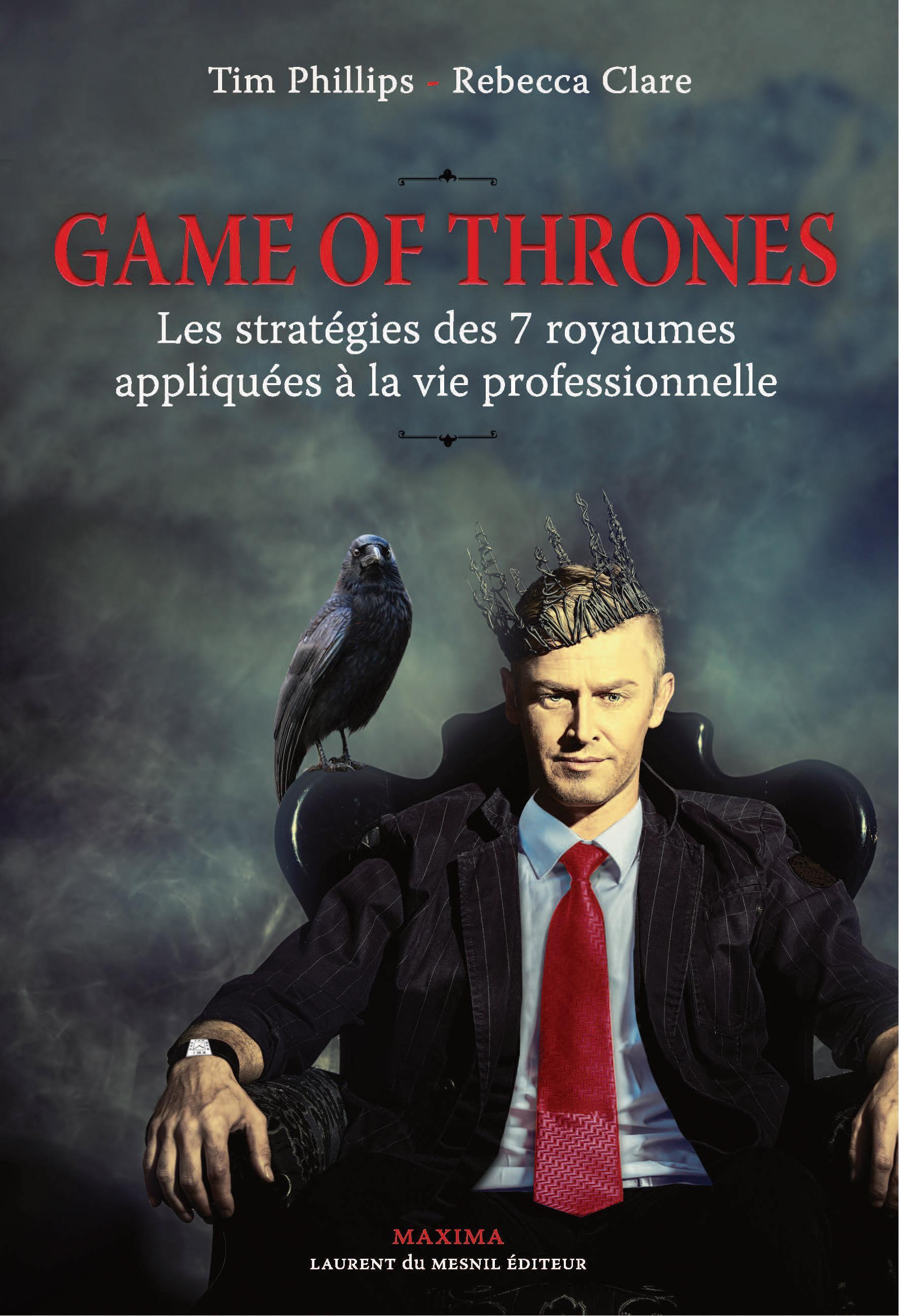 Game Of Thrones : les stratégies des 7 royaumes appliquées à la vie professionnelle