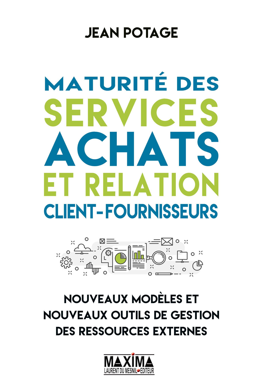 Maturité des services achats et relation client-fournisseurs, NOUVEAUX MODÈLES ET NOUVEAUX OUTILS DE GESTION DES RESSOURCES EXTERNES