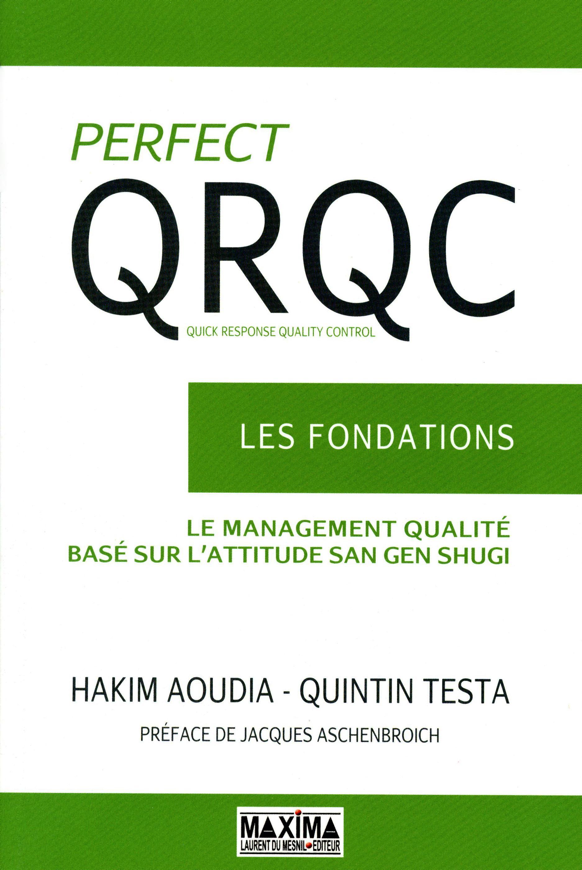 Perfect QRQC - vol 1 - Les fondations, QUICK RESPONSE QUALITY CONTROL - LA MANAGEMENT QUALITÉ BASÉ SUR L'ATTITUDE SAN GEN SHUGI