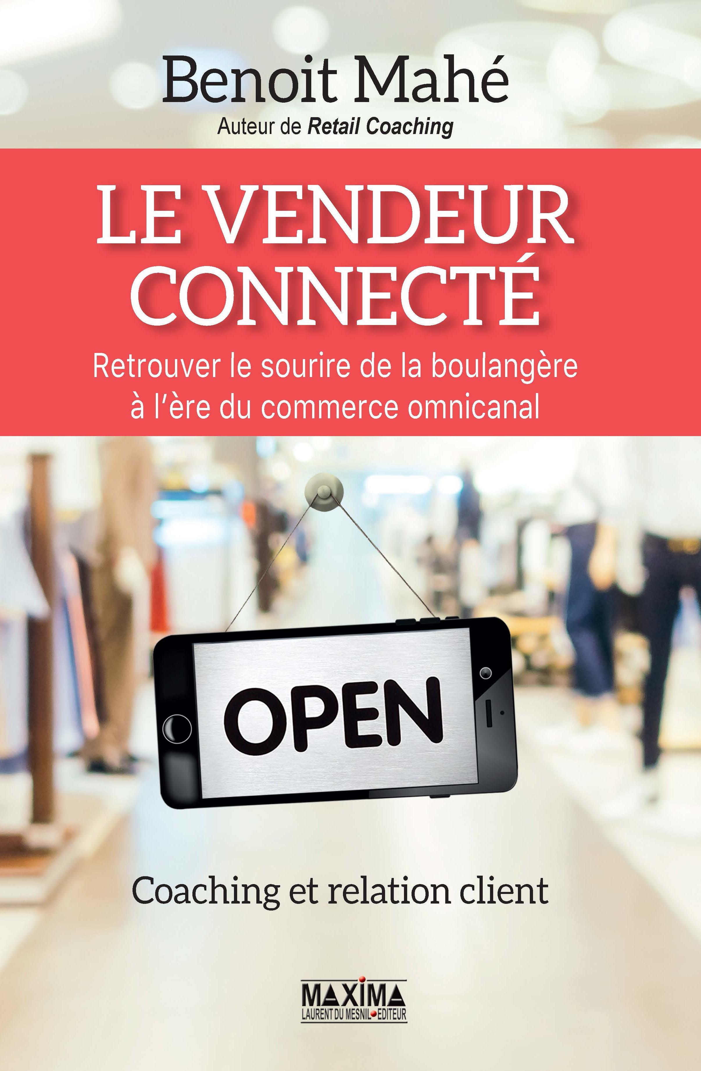 Le vendeur connecté, COACHING ET RELATION CLIENT À L'ÈRE DE L'OMNICANAL
