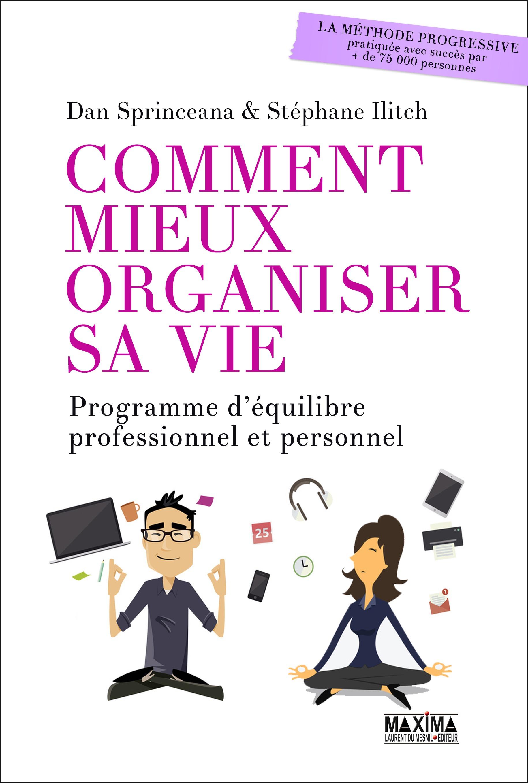 Comment mieux organiser sa vie, PROGRAMME D'ÉQUILIBRE PROFESSIONNEL ET PERSONNEL