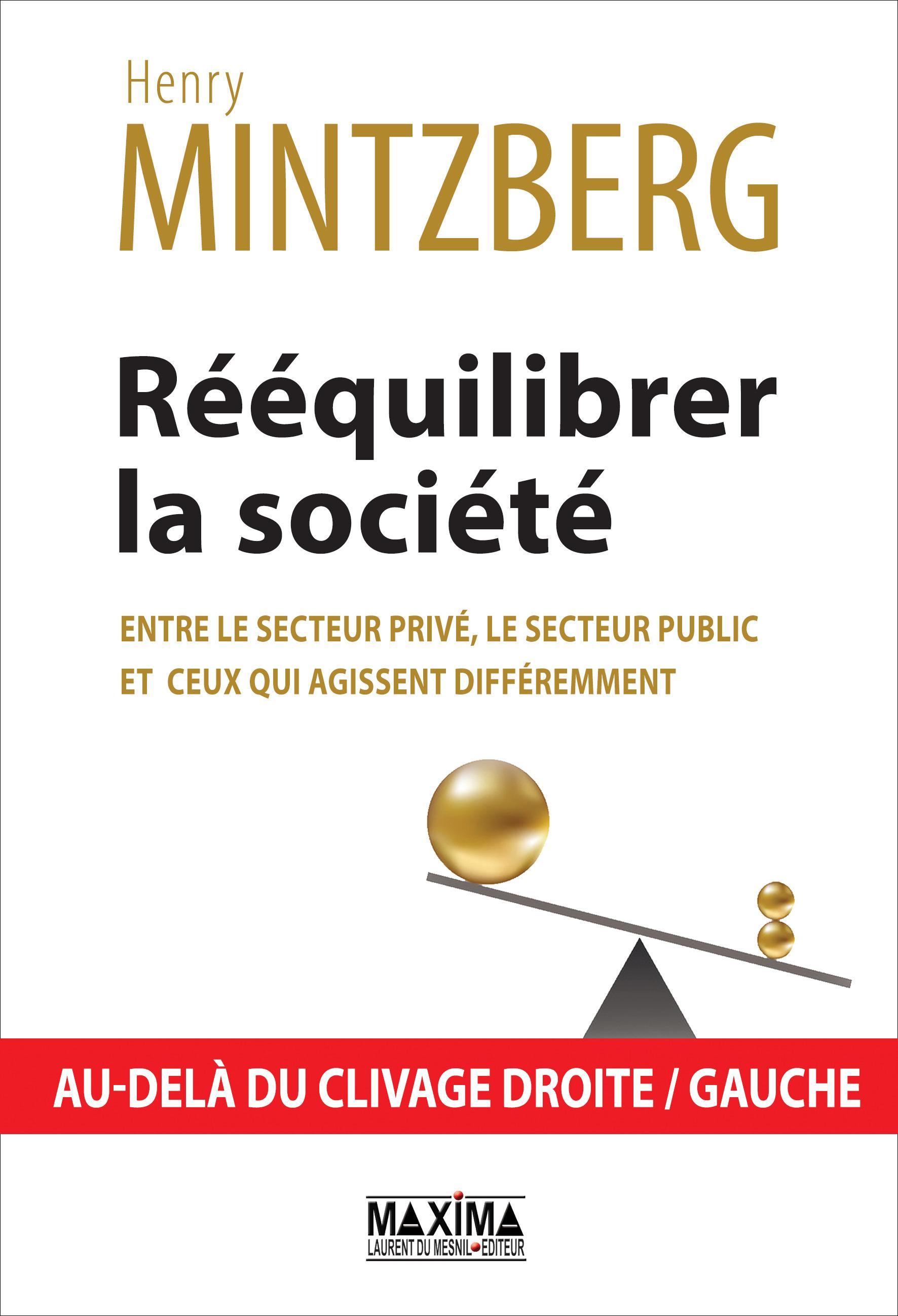 Rééquilibrer la société, entre le secteur privé, le secteur public et ceux qui agissent différemment, AU-DELÀ DU CLIVAGE DROITE / GAUCHE