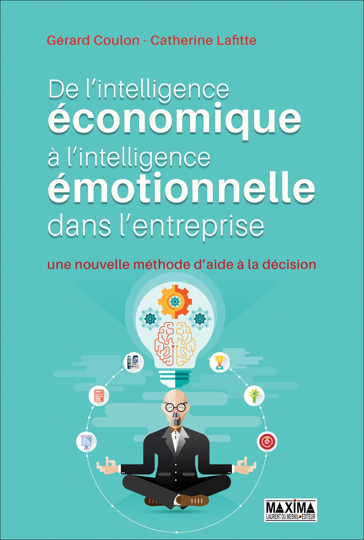 De l'intelligence économique à l'intelligence émotionnelle, UNE NOUVELLE MÉTHODE D'AIDE À LA DÉCISION