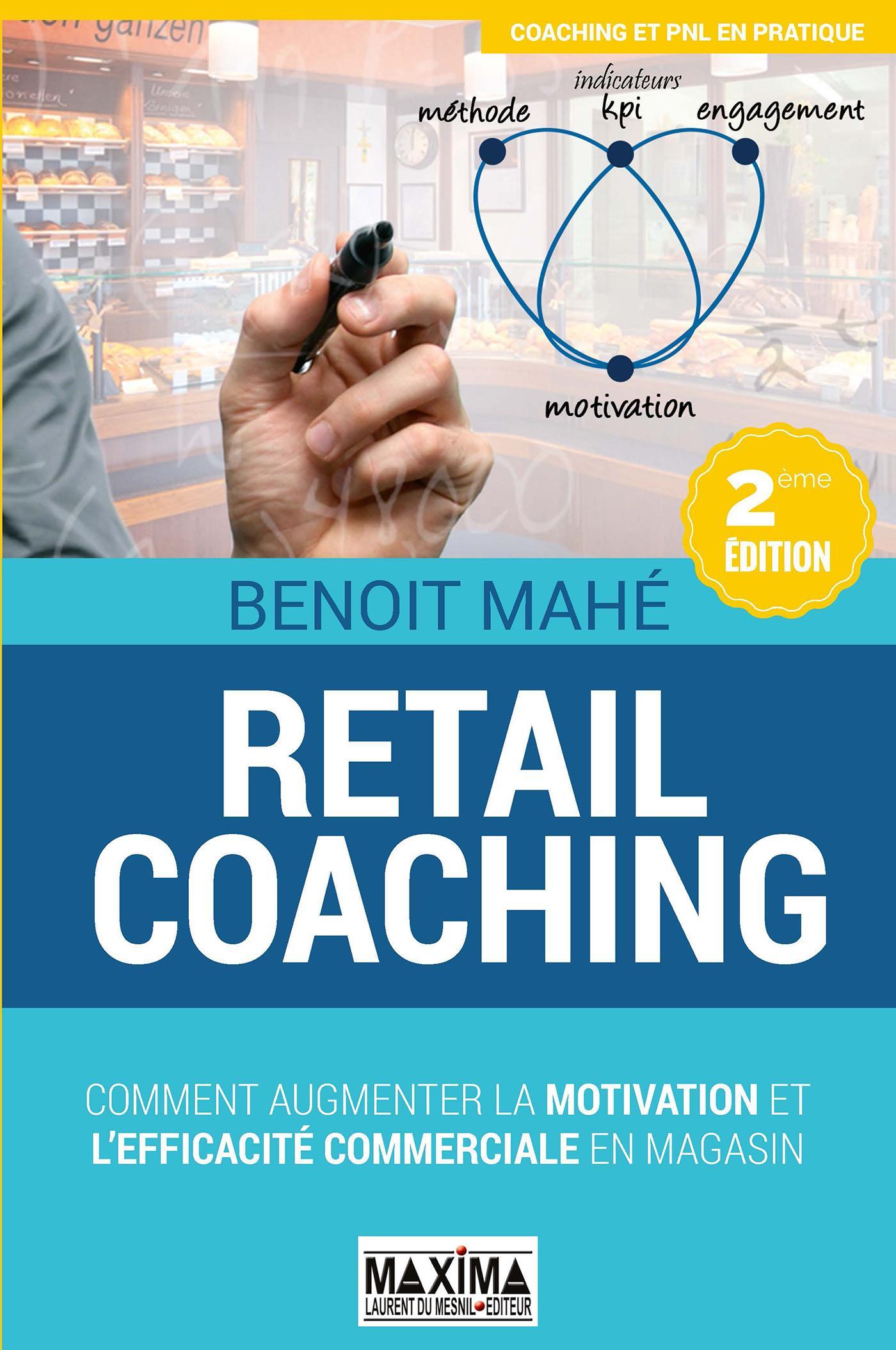 Retail coaching, COMMENT AUGMENTER LA MOTIVATION ET L'EFFICACITÉ COMMERCIALE EN MAGASIN
