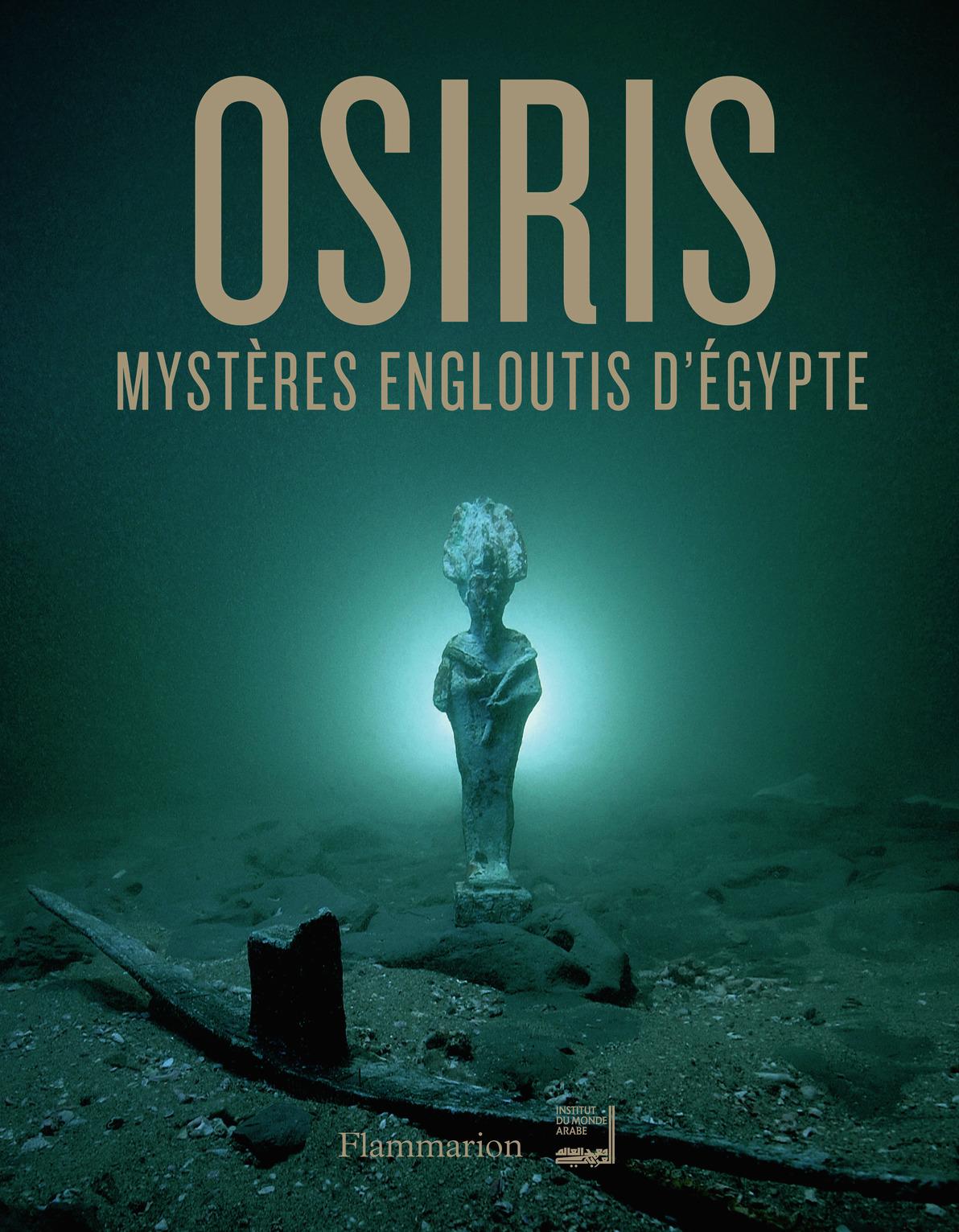 HISTOIRE - OSIRIS - MYSTERES ENGLOUTIS D'EGYPTE