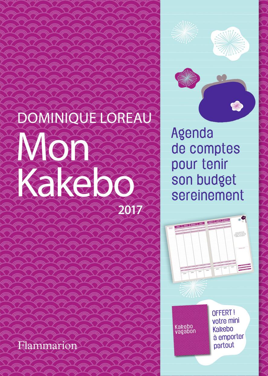 VIE PRATIQUE ET BIEN-ETRE - MON KAKEBO 2017 - AGENDA DE COMPTES POUR TENIR SON BUDGET SEREINEMENT