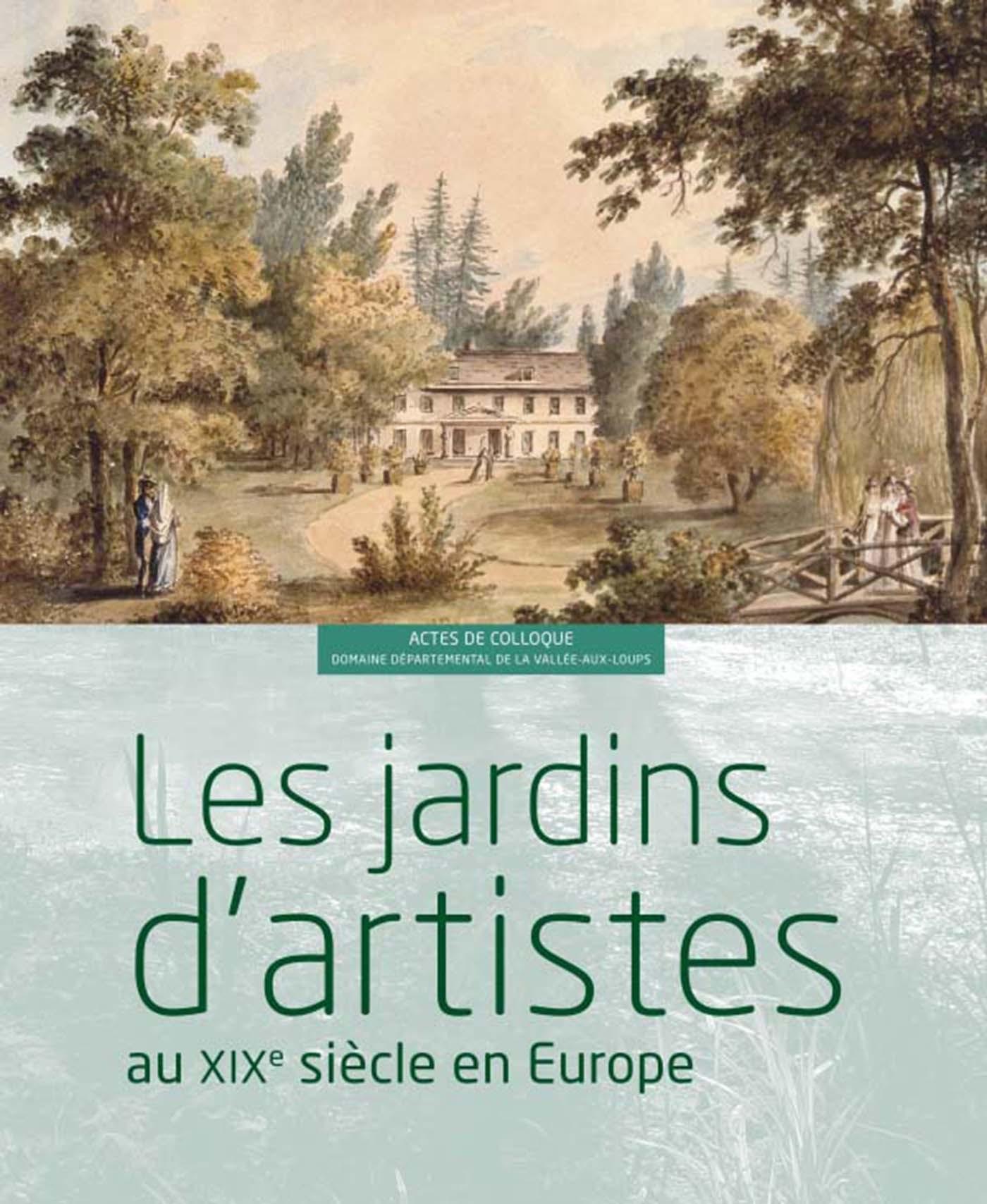 JARDINS D ARTISTES AU XIXE SIECLE EN EUROPE