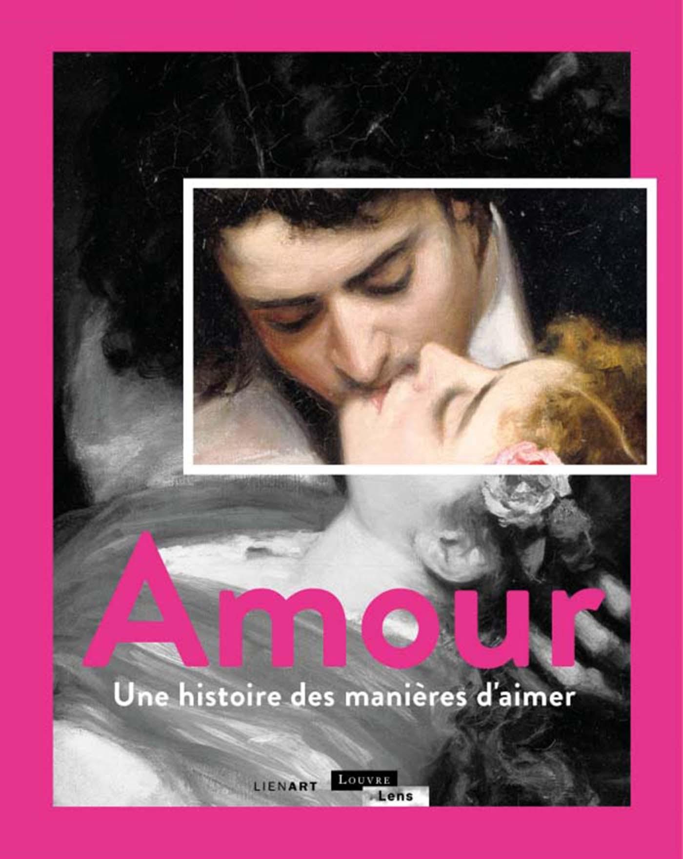 AMOUR UNE HISTOIRE DES MANIERES D'AIMER
