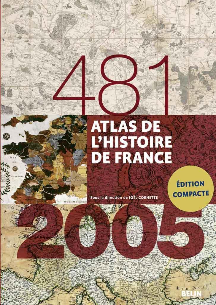 ATLAS HISTOIRE DE FRANCE (481-2005) FORMAT COMPACT