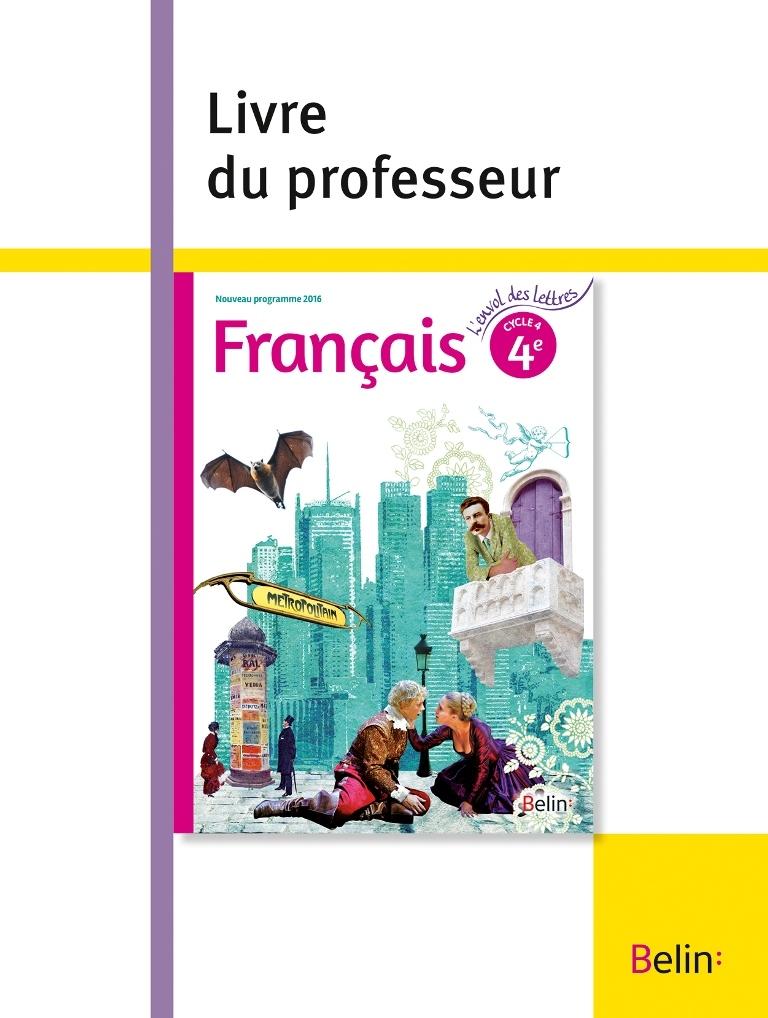 FRANCAIS 4EME 2016 LIVRE PROF