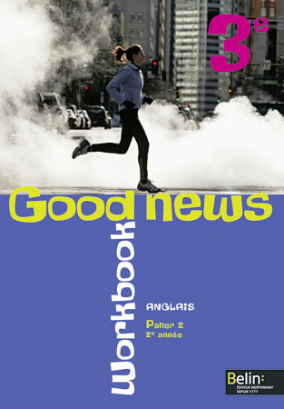 GOOD NEWS WORKBOOK 3E ANGLAIS. PALIER 2. 2EMEANNEE