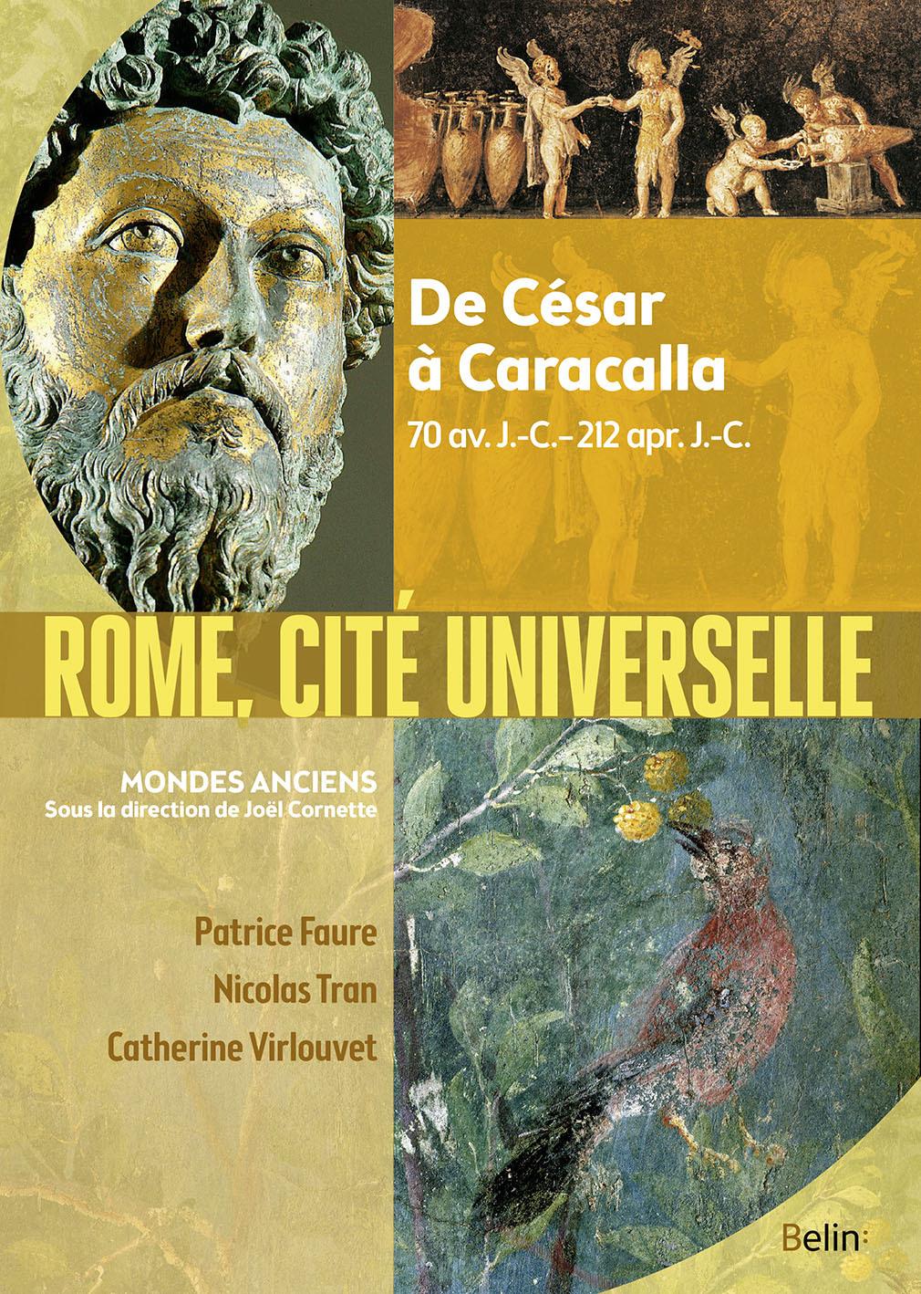 ROME.CITE UNIVERSELLE - DE CESAR A CARACALLA-70 AV.J.-C.-212 APR.J.-C